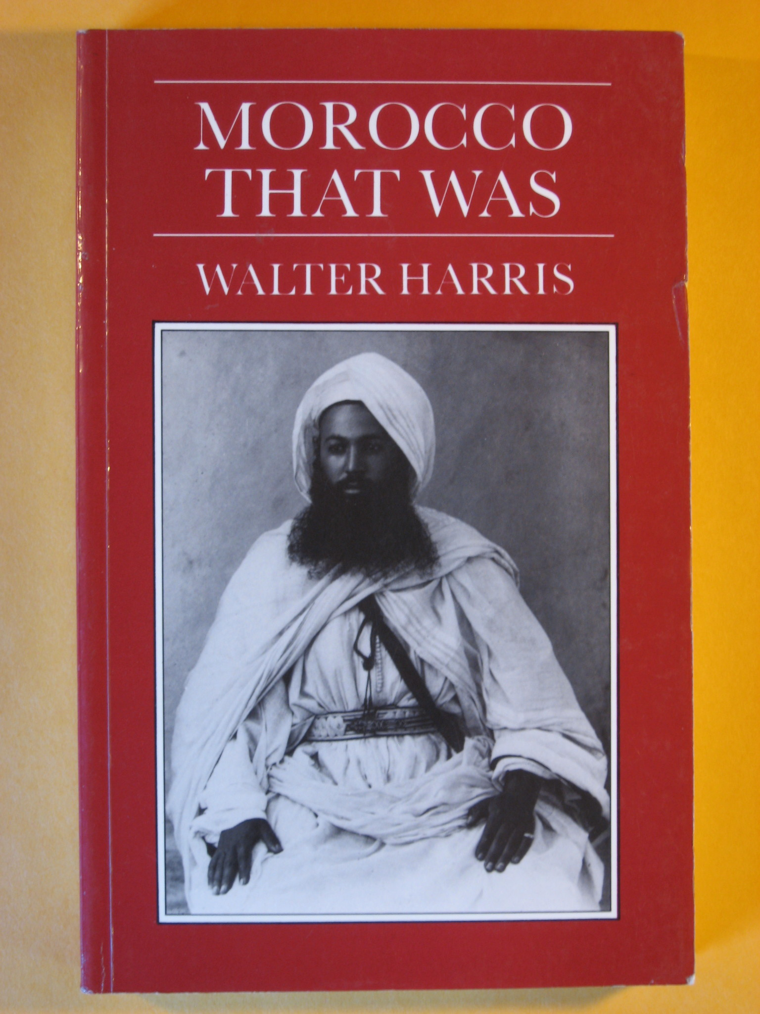 Morocco That Was, Harris, Walter ; Thursfield, Patrick