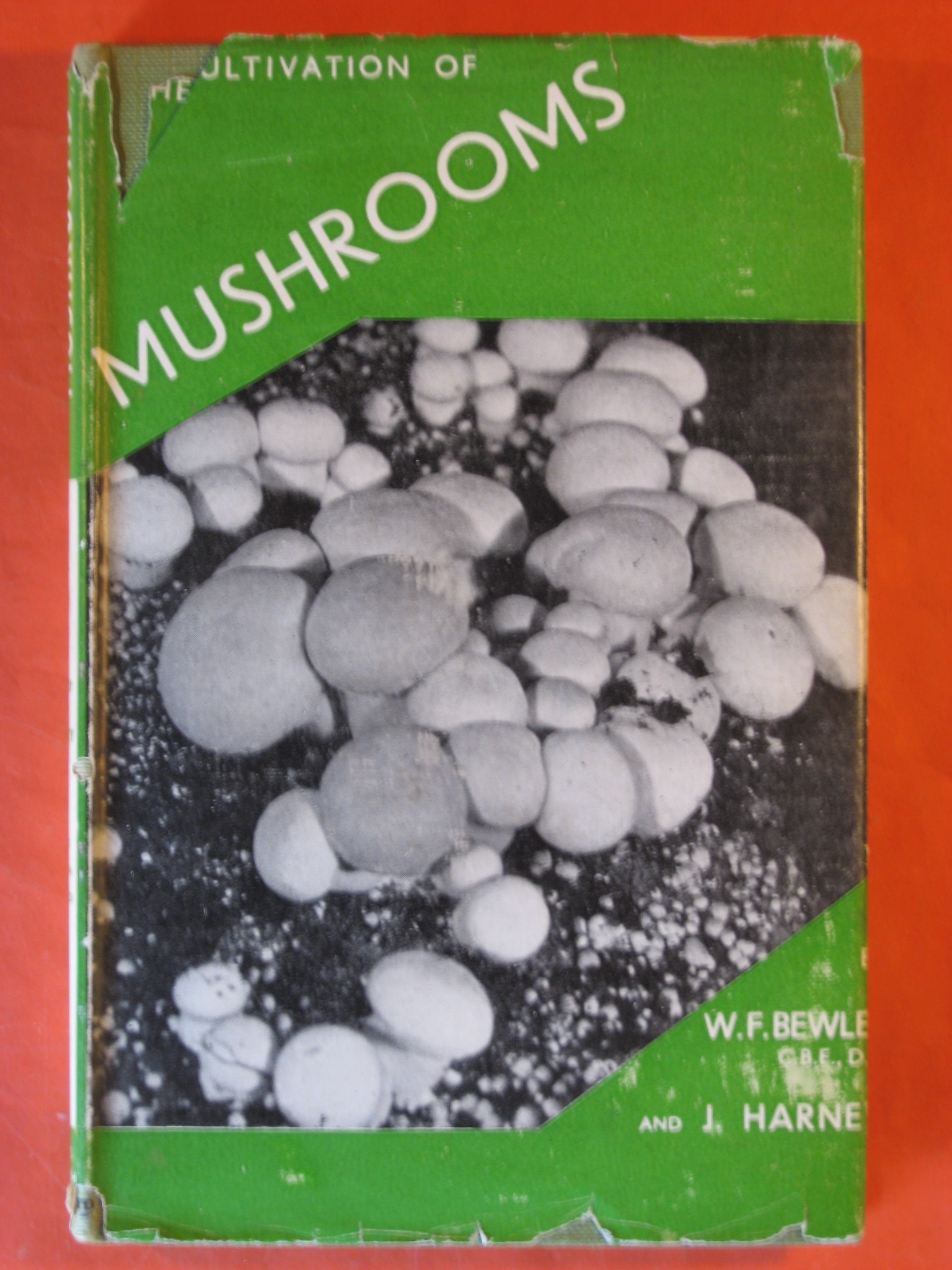 The Cultivation of Mushrooms, Bewley, W.F.; Harnett, J.