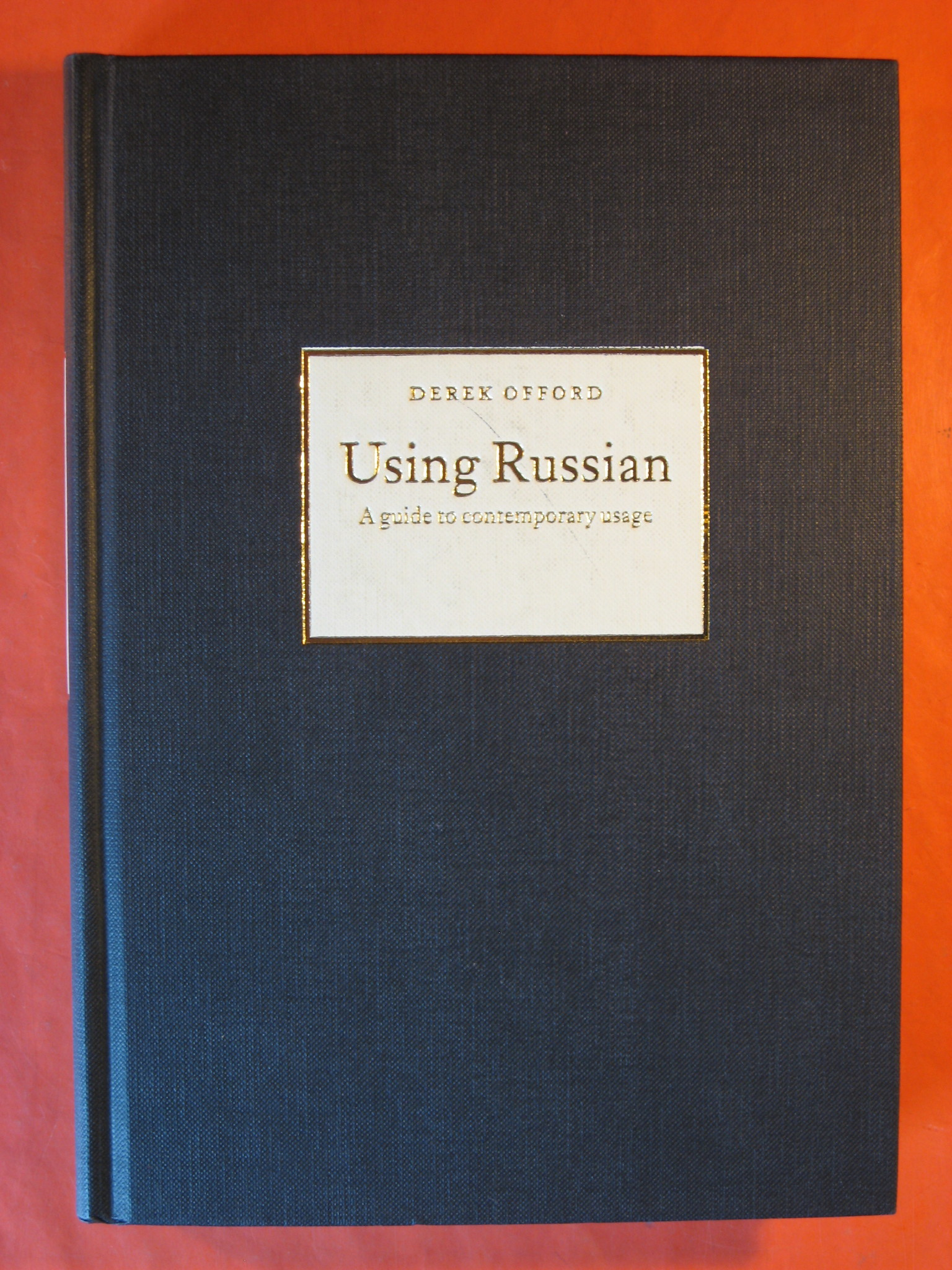 Using Russian: A Guide to Contemporary Usage, Offord, Derek