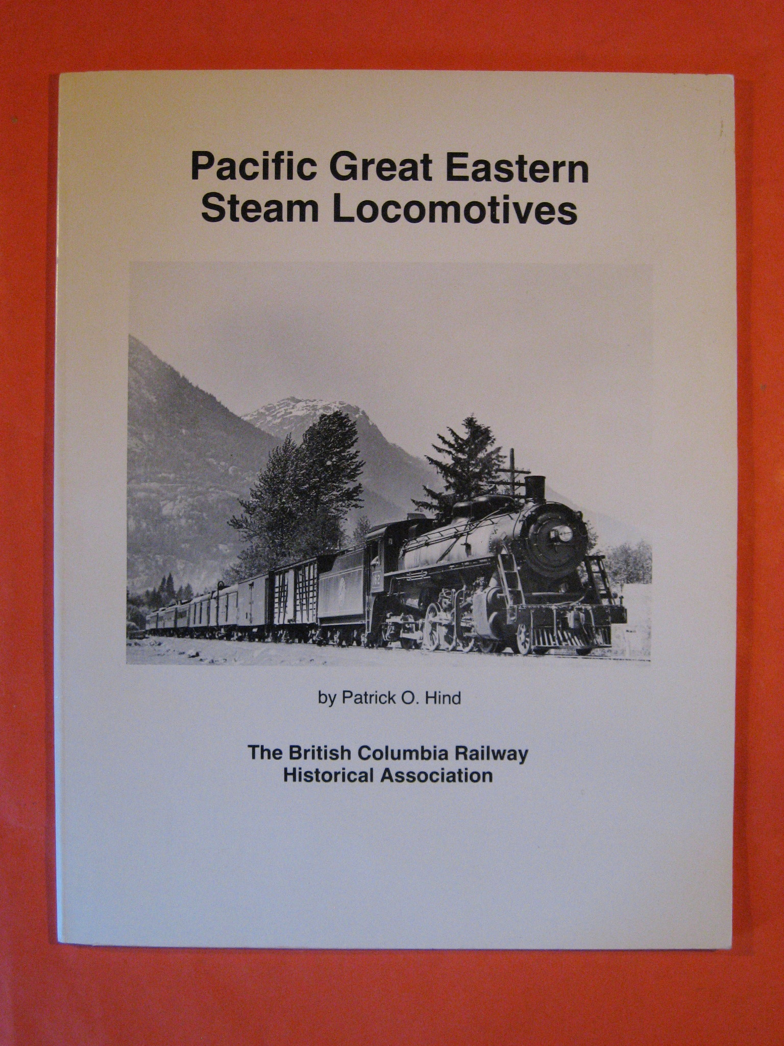 Pacific Great Eastern Steam Locomotives, Hind, Patick O.