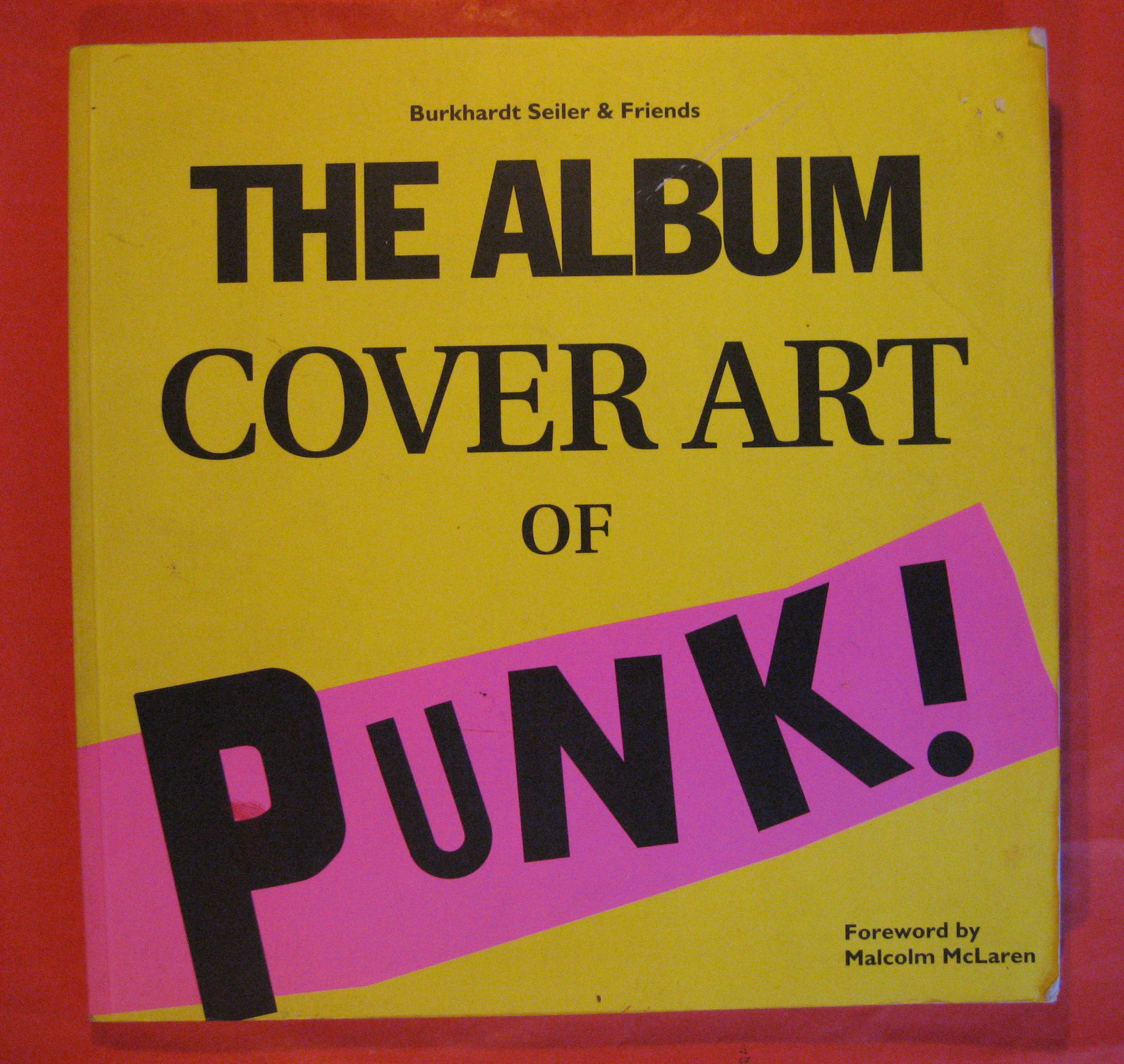 The Album Cover Art of Punk, Seiler, Burkhardt; McLaren, Malcolm