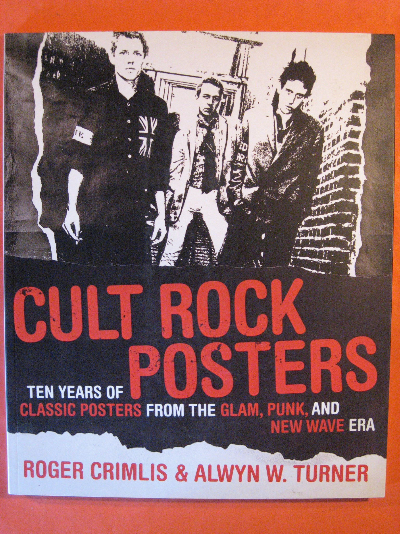 Cult Rock Posters: Ten Years of Classic Posters from the  Glam, Punk and New Wave Era, Crimlis, Roger; Turner, Alwyn W.