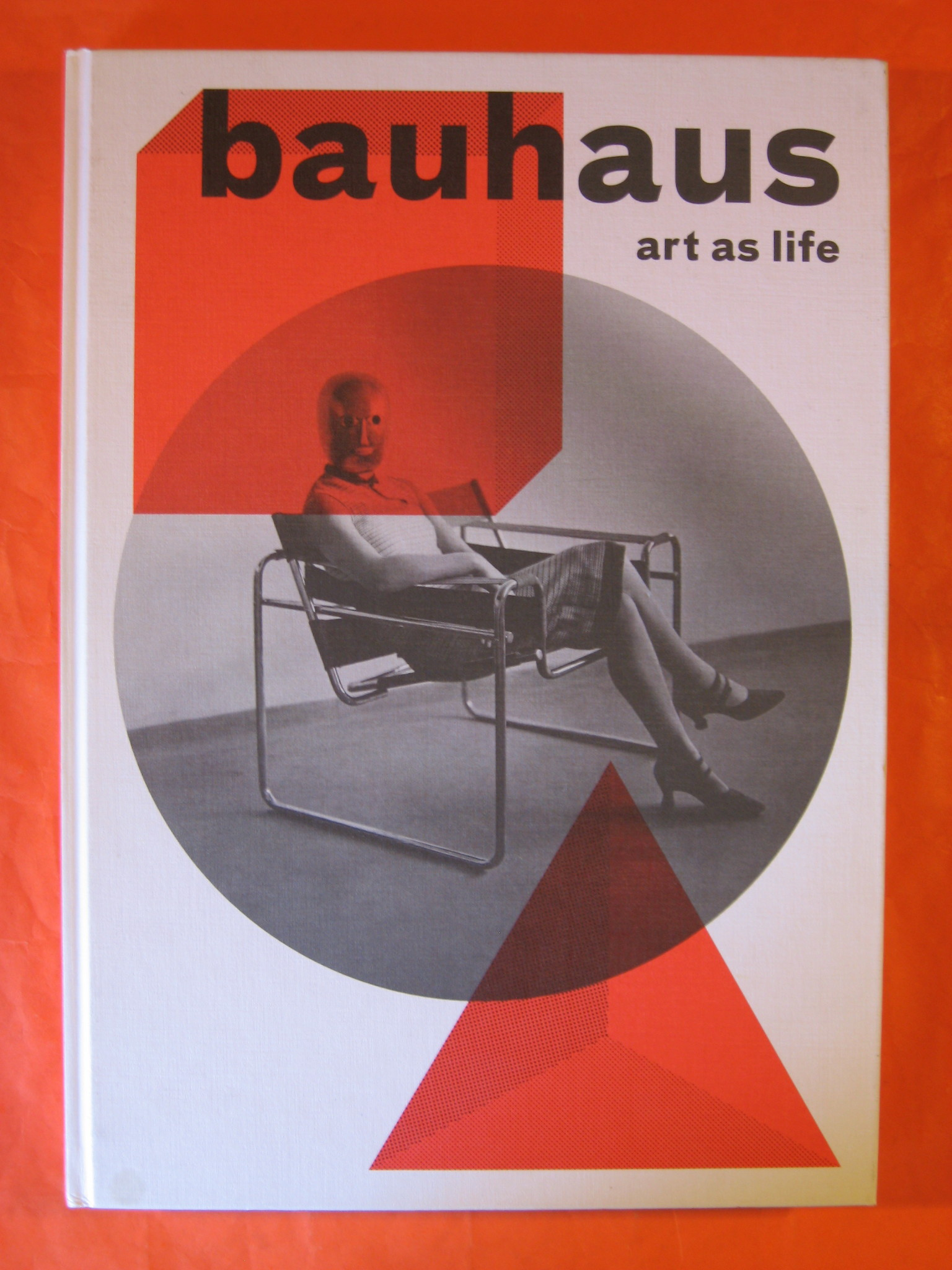 Bauhaus: Art as Life, Kathleen James-Chakraborty and Eva Forgas