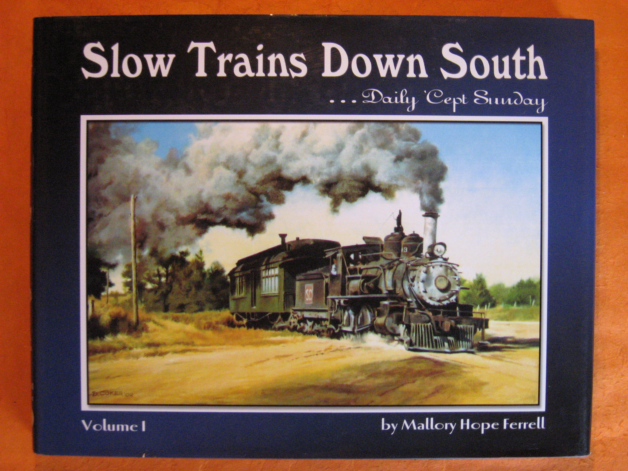 Slow Trains Down South, Vol. 1: Daily 'Cept Sunday, Mallory Hope Ferrell