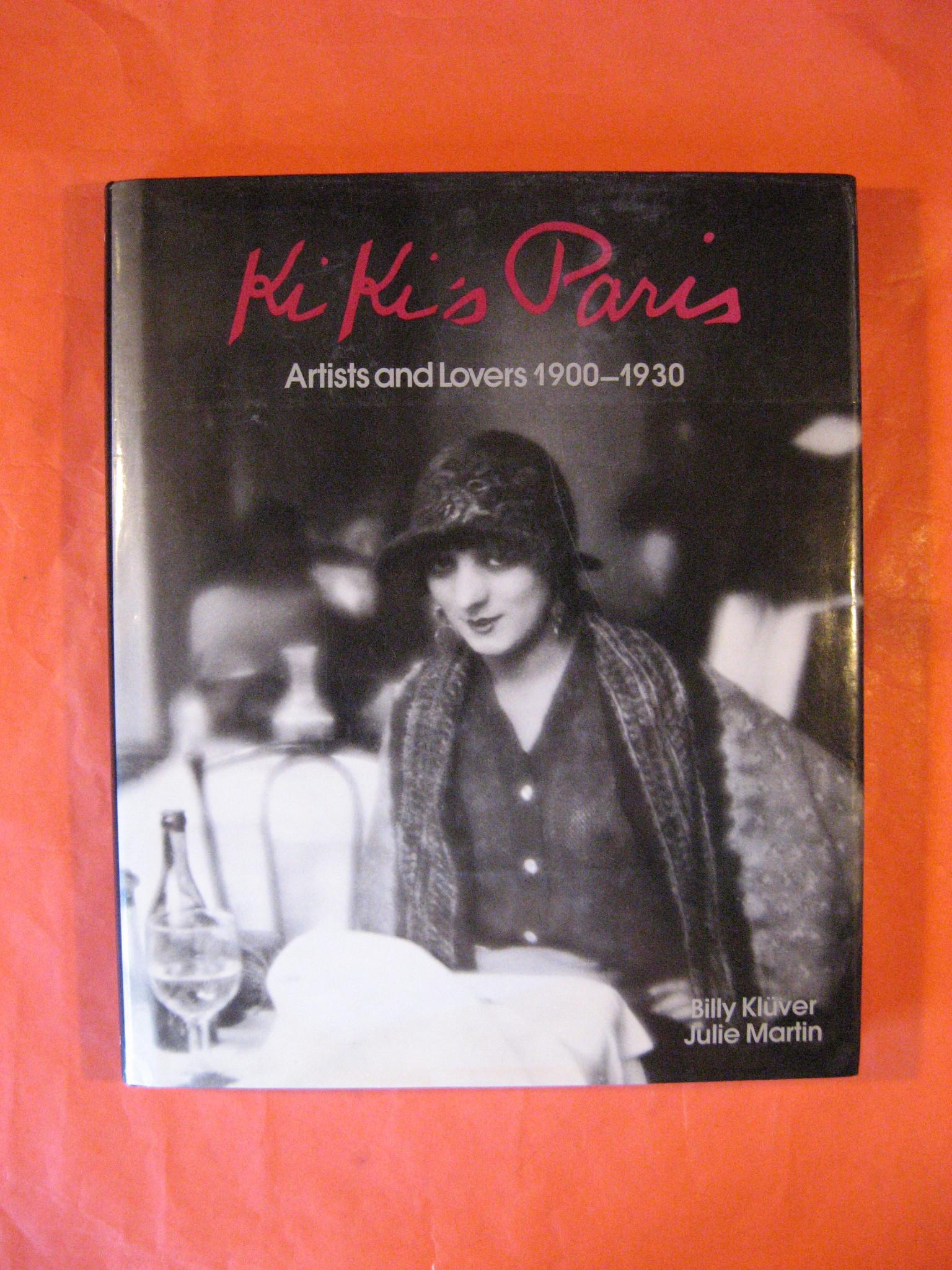 Ki Ki's Paris: Artists and Lovers 1900-1930, Kluver, Billy; Martin, Julie