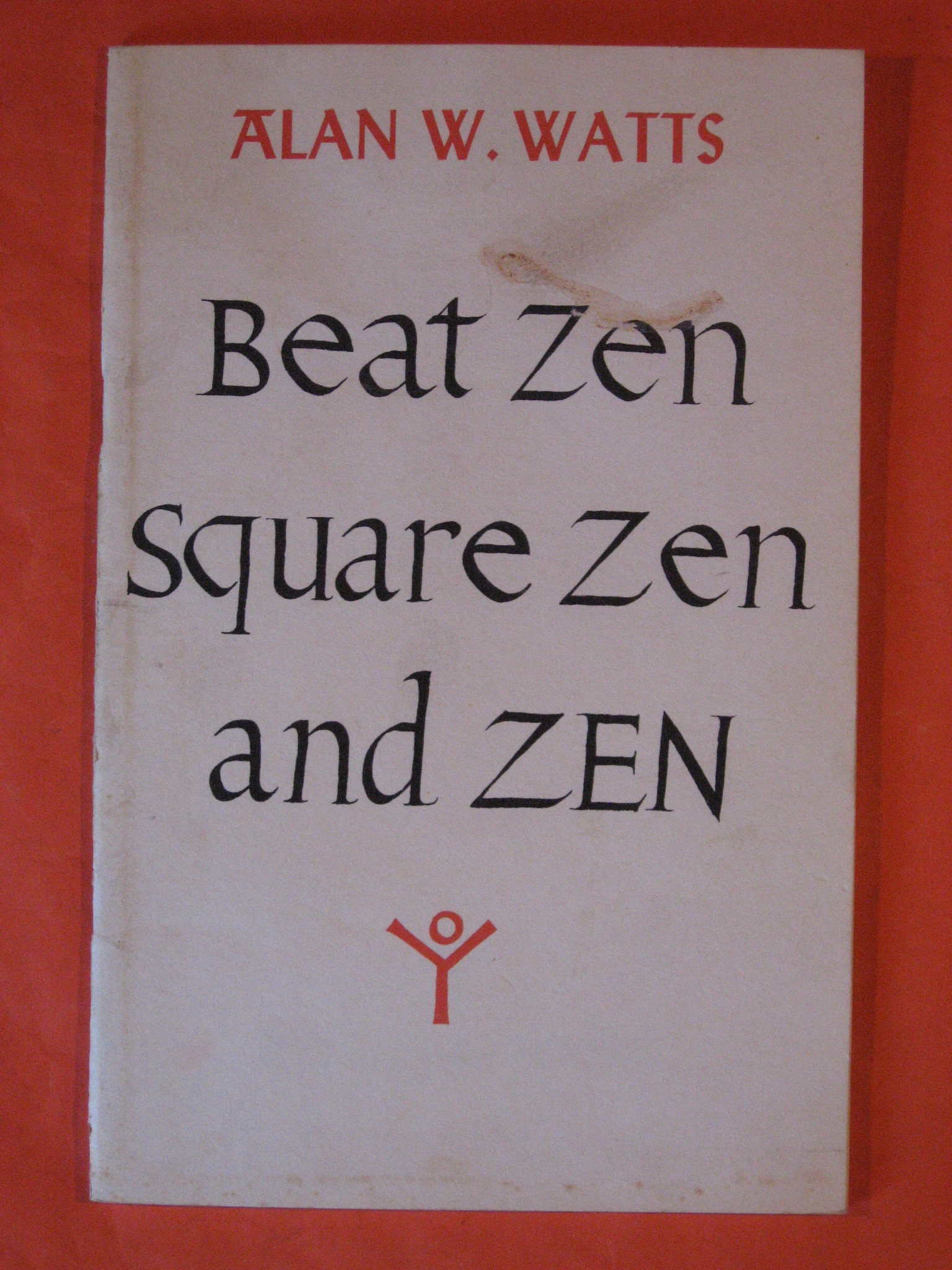 Beat Zen Square Zen and Zen, Watts, Alan W.