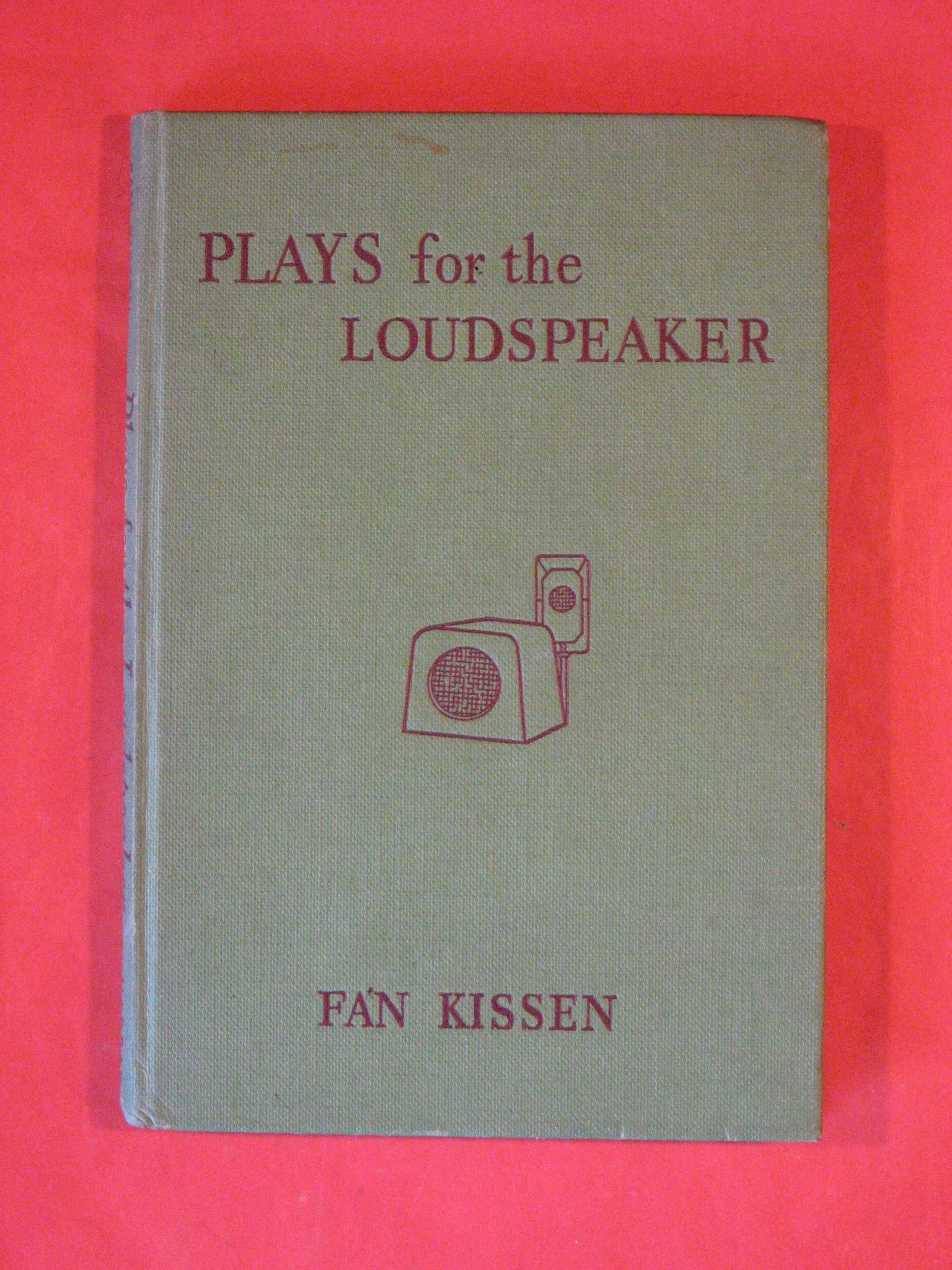 Plays for the Loudspeaker, Kissen, Fan