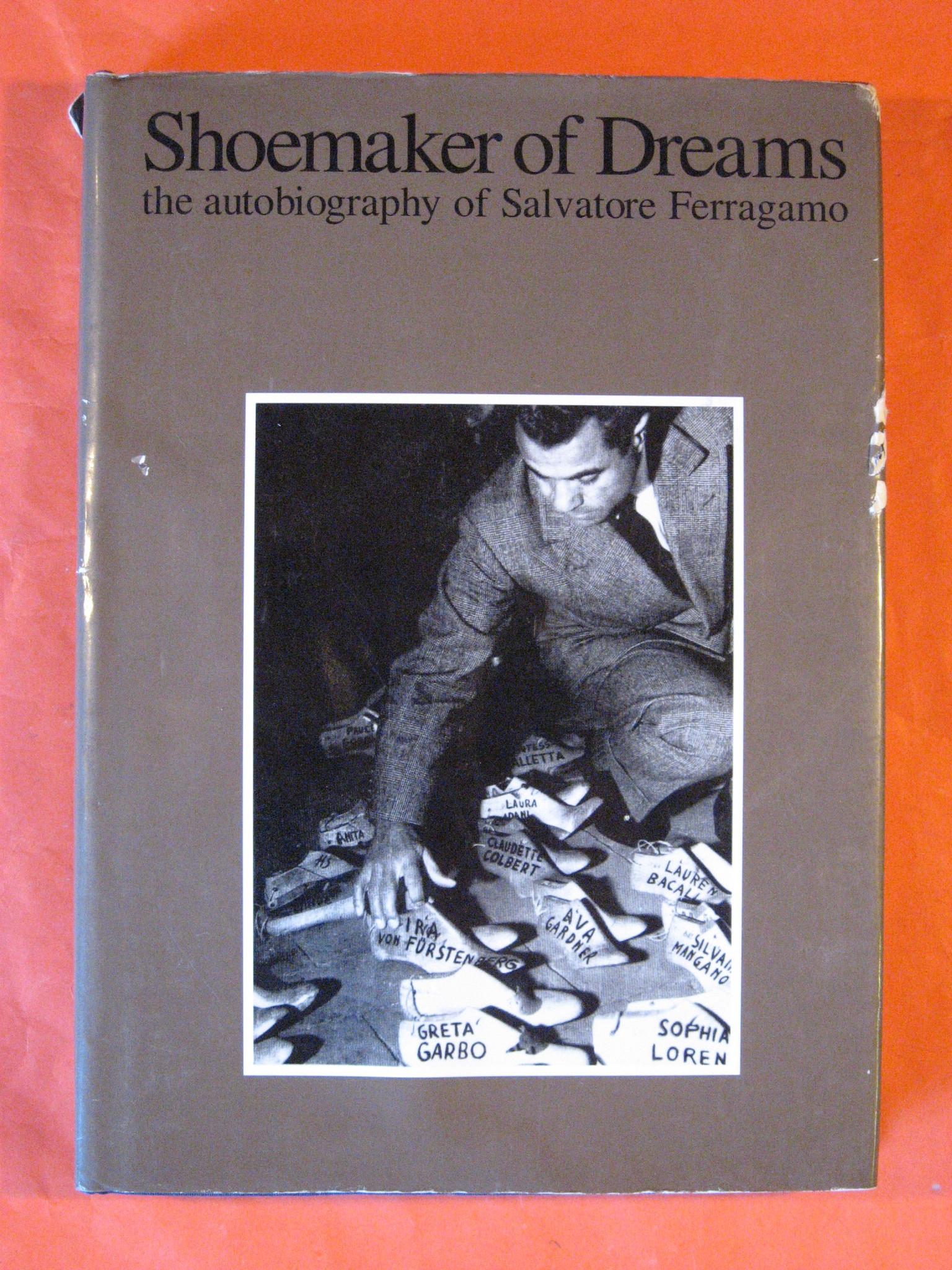 Shoemaker of Dreams: the Autobiography of Salvatore Ferragamo, Ferragamo, Salvatore