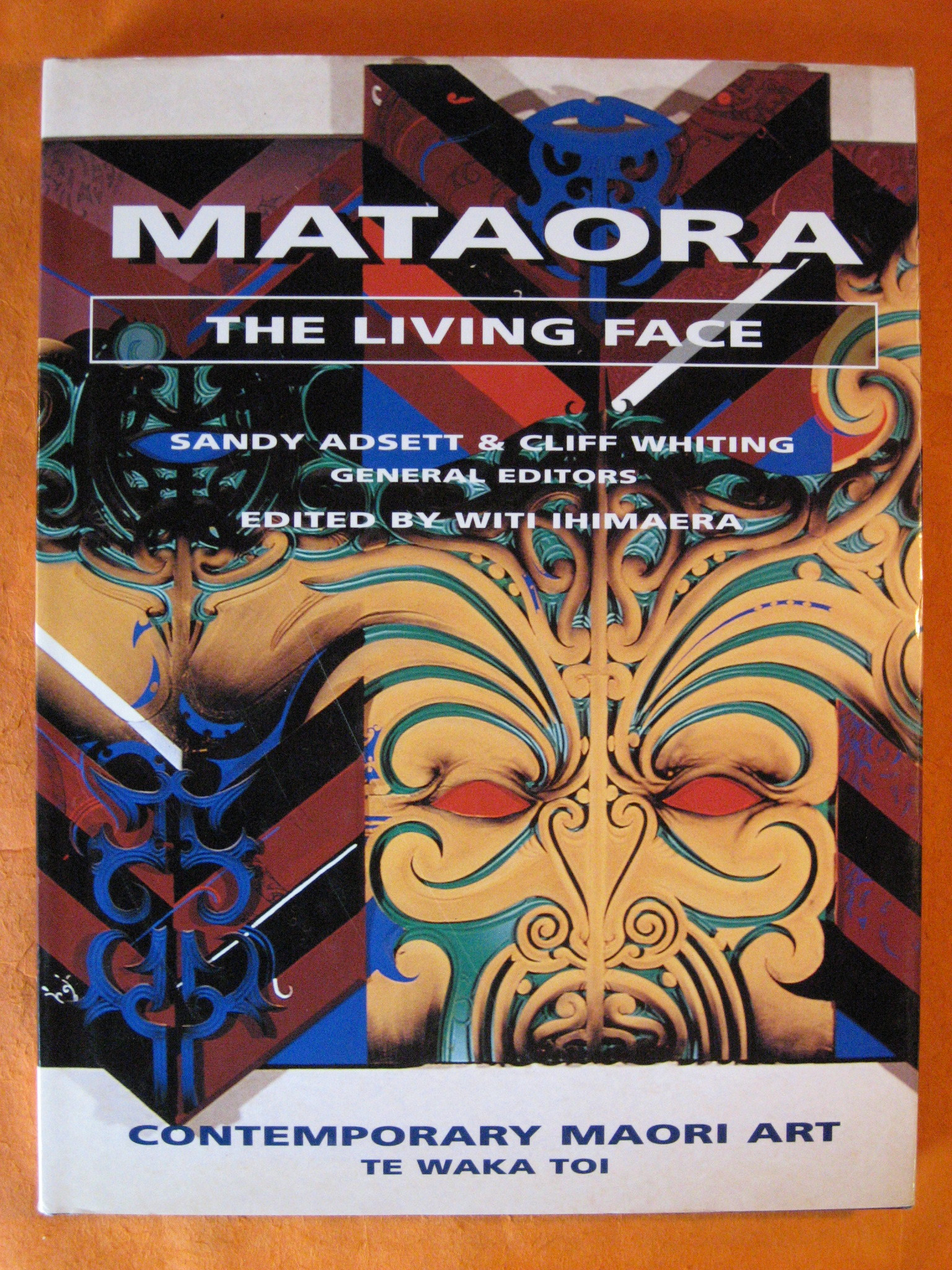 Mataora The Living Face: Contemporary Maori Artists, Ihimaera, Witi (ed.)