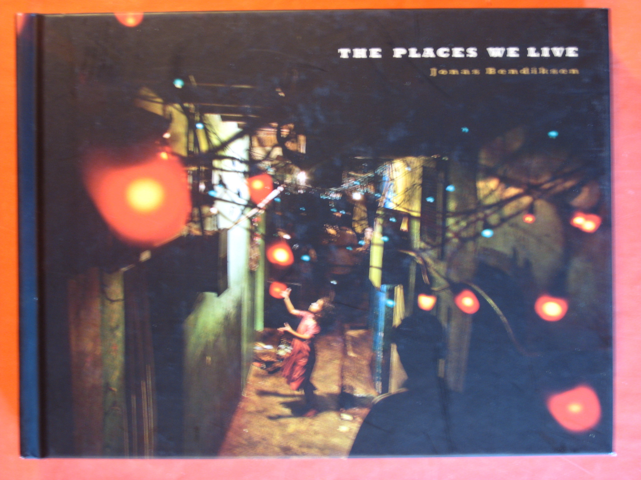 The Places We Live, Bendiksen, Jonas; Gourevitch, Philip (intro.)