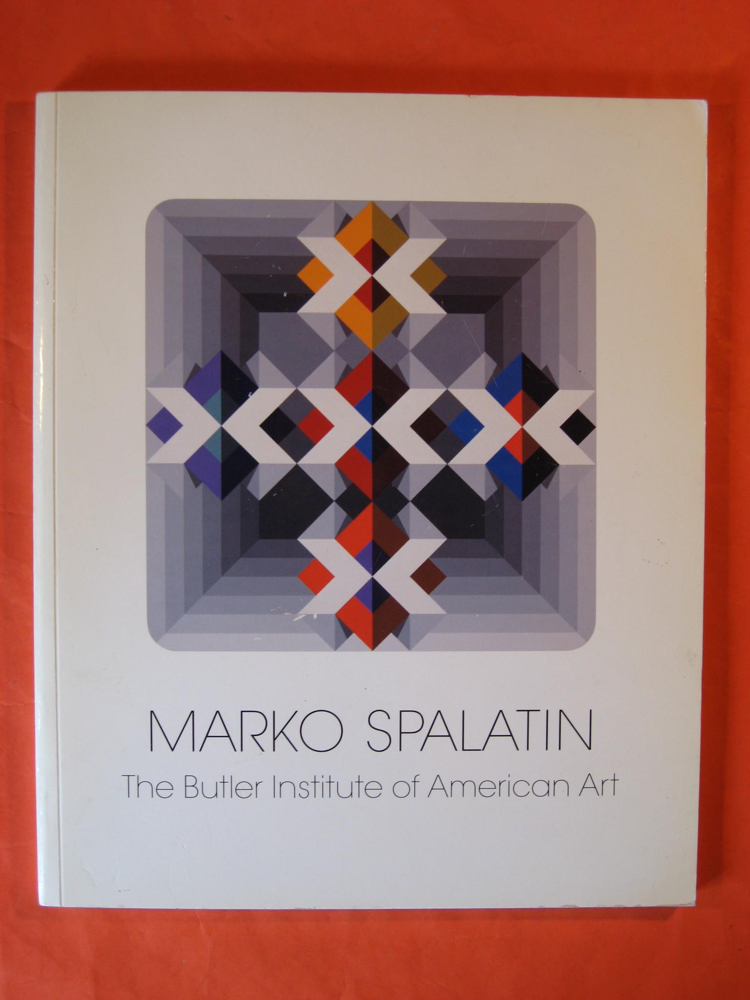 Marko Spalatin:  A Retrospective: 1970-1995, Spalatin, Marko; Goss, Vladimir P.; Zona, Louis A.; Yau, John