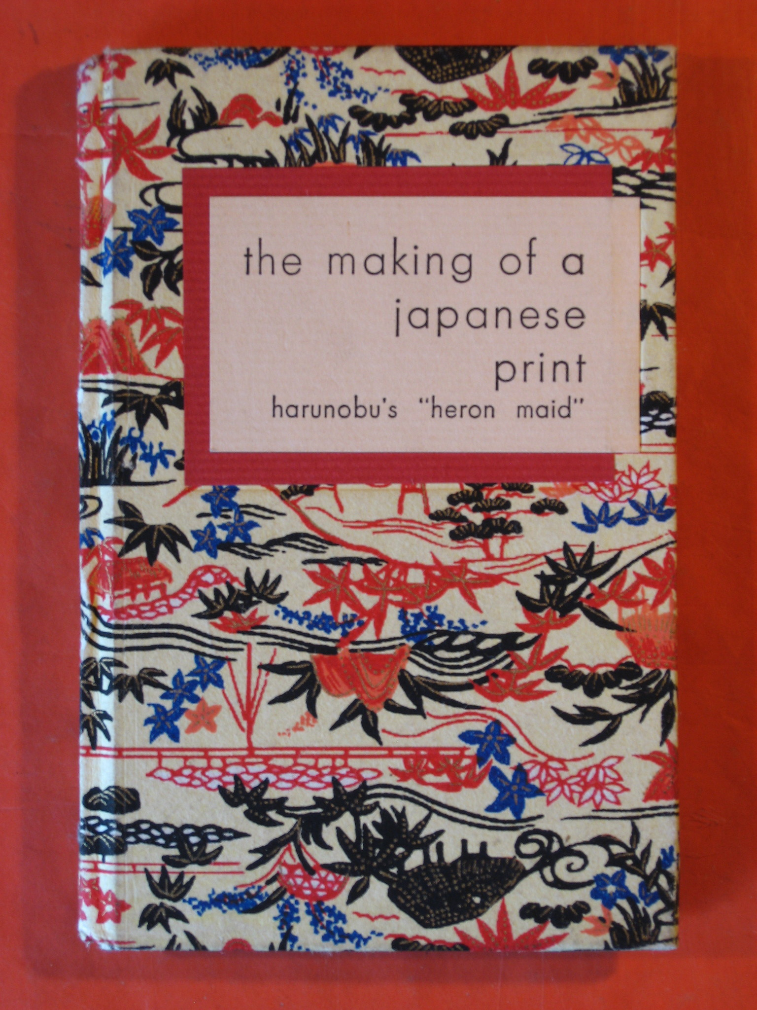 "The Making of a Japanese Print:  Harunobu's ""Heron Maid"", Chiba, Reiko; Harunobu"