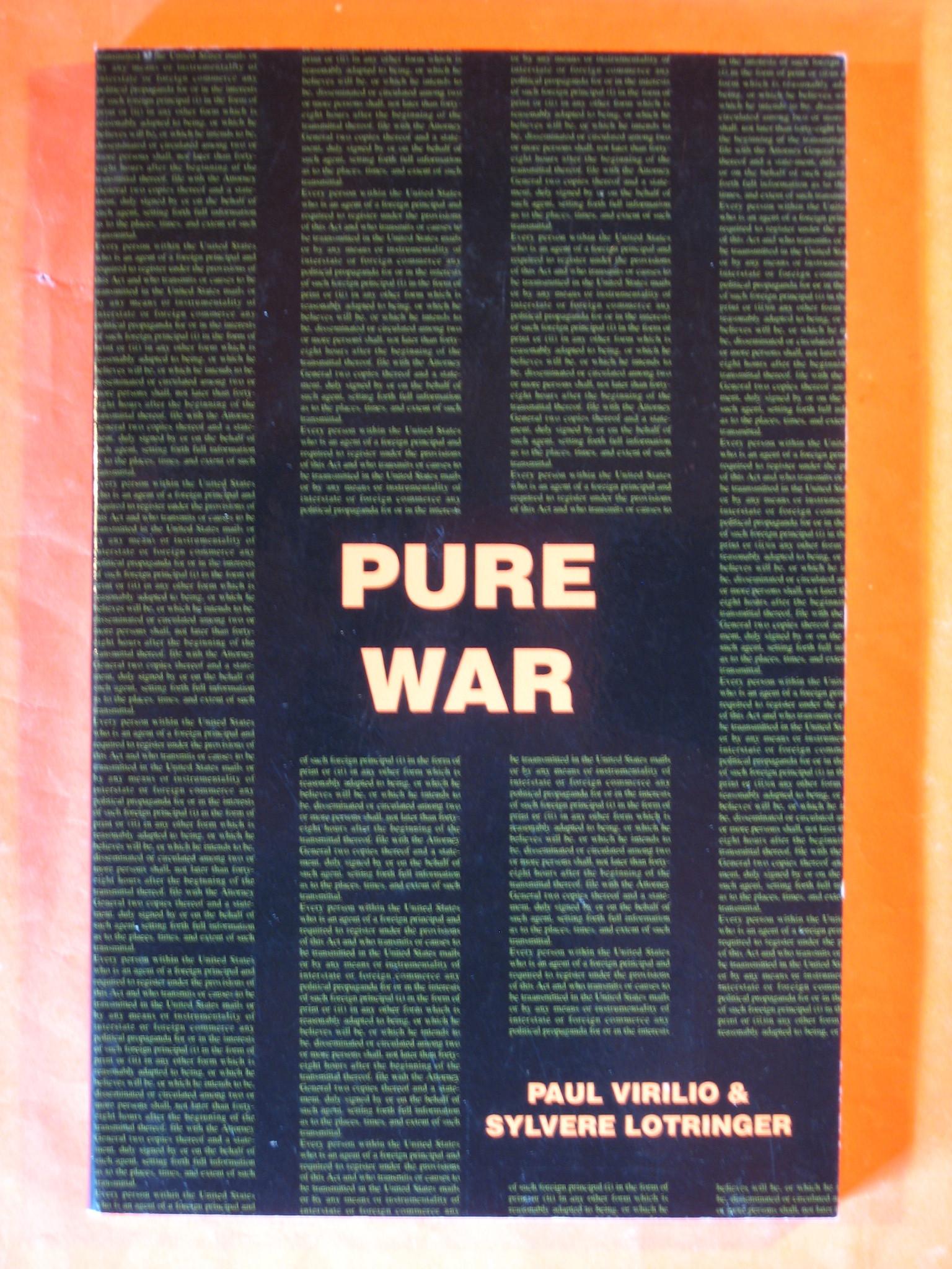 Pure War (Semiotext(e) / Foreign Agents), Virilio, Paul; Lotringer, Sylvère