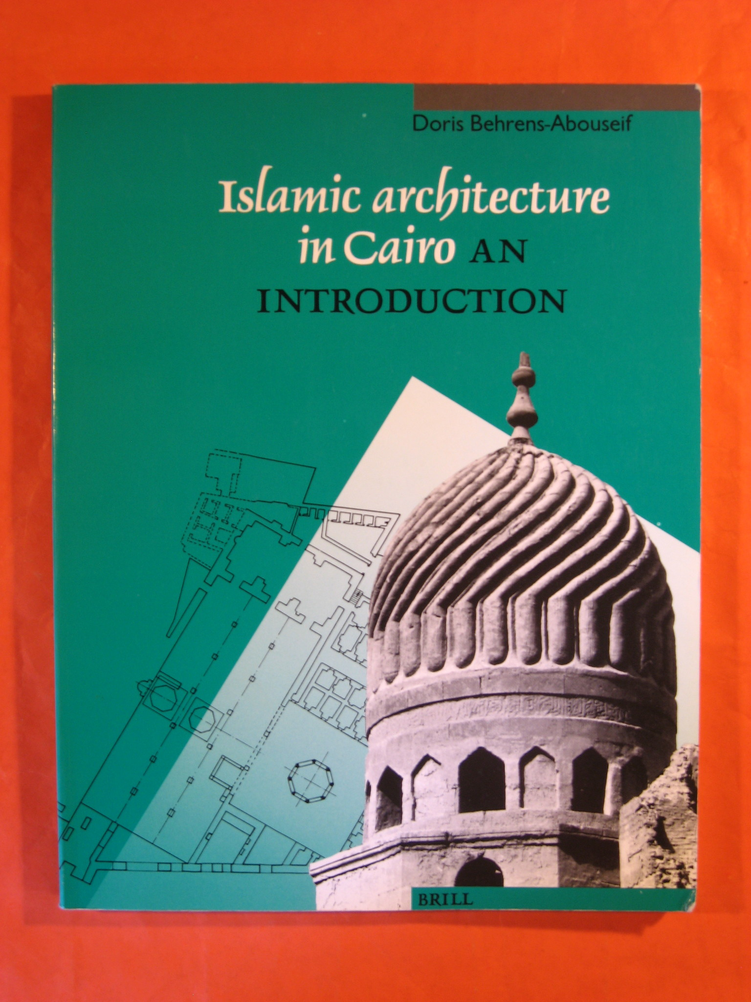 Islamic Architecture in Cairo: An Introduction (Muqarnas Supplements), Behrens-Abouseif, Doris