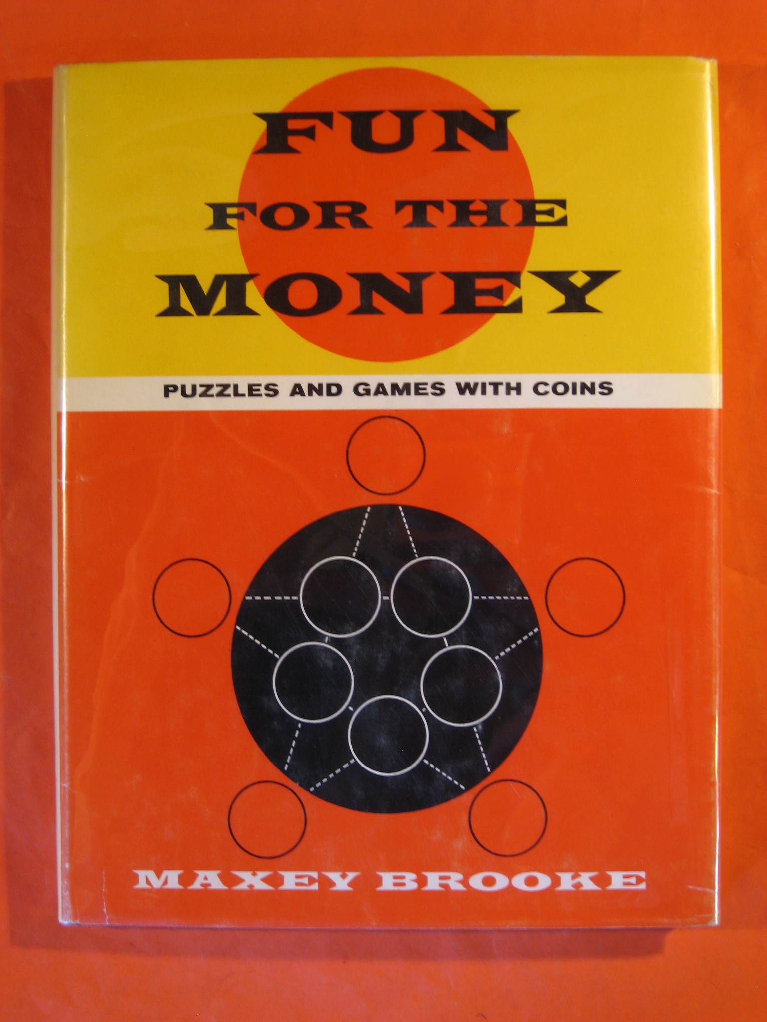 Fun for the Money:  Puzzles and Games with Coins, Brooke, Maxey