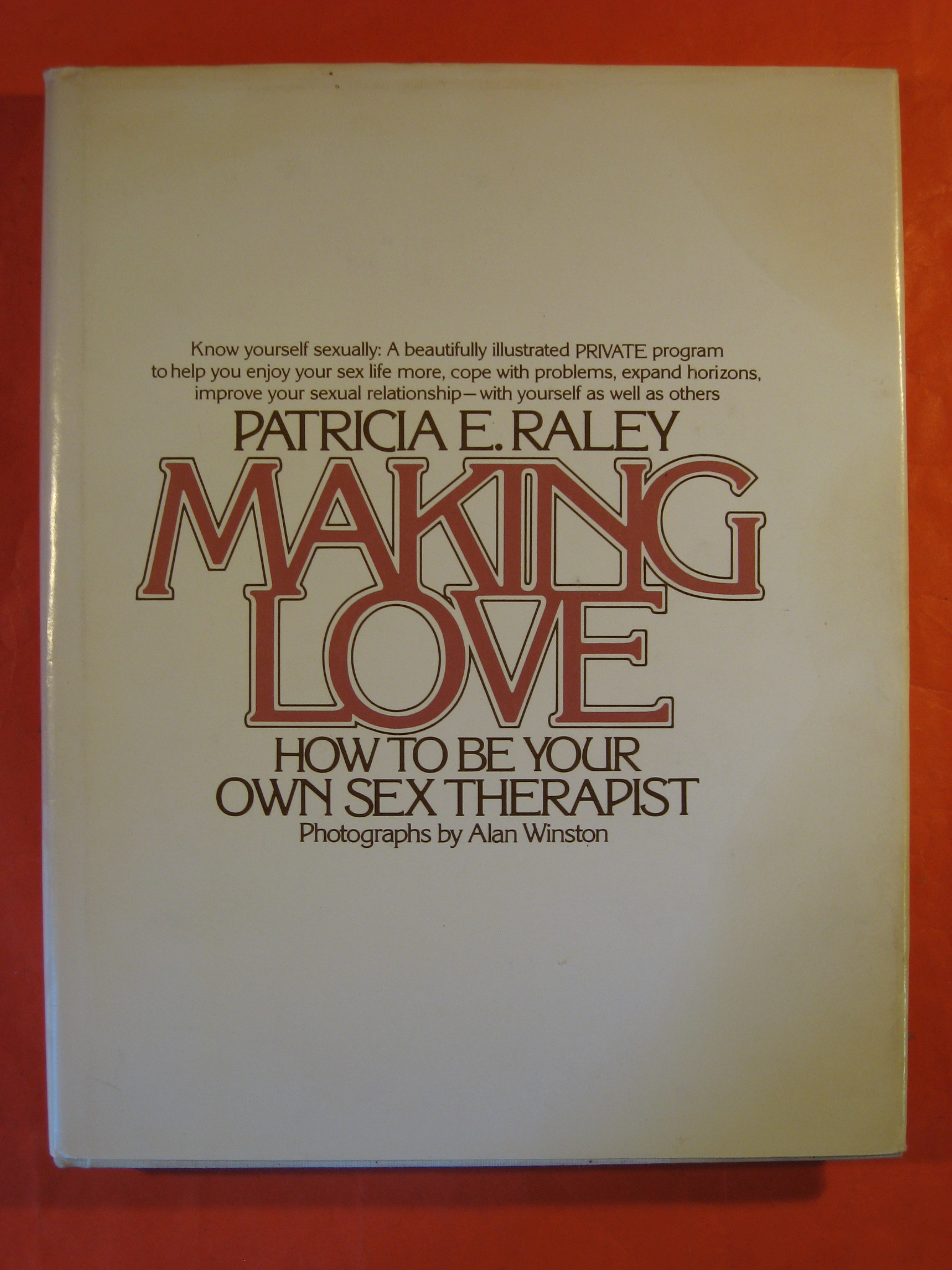 Making Love: How To Be Your Own Sex Therapist, Raley, Patricia E