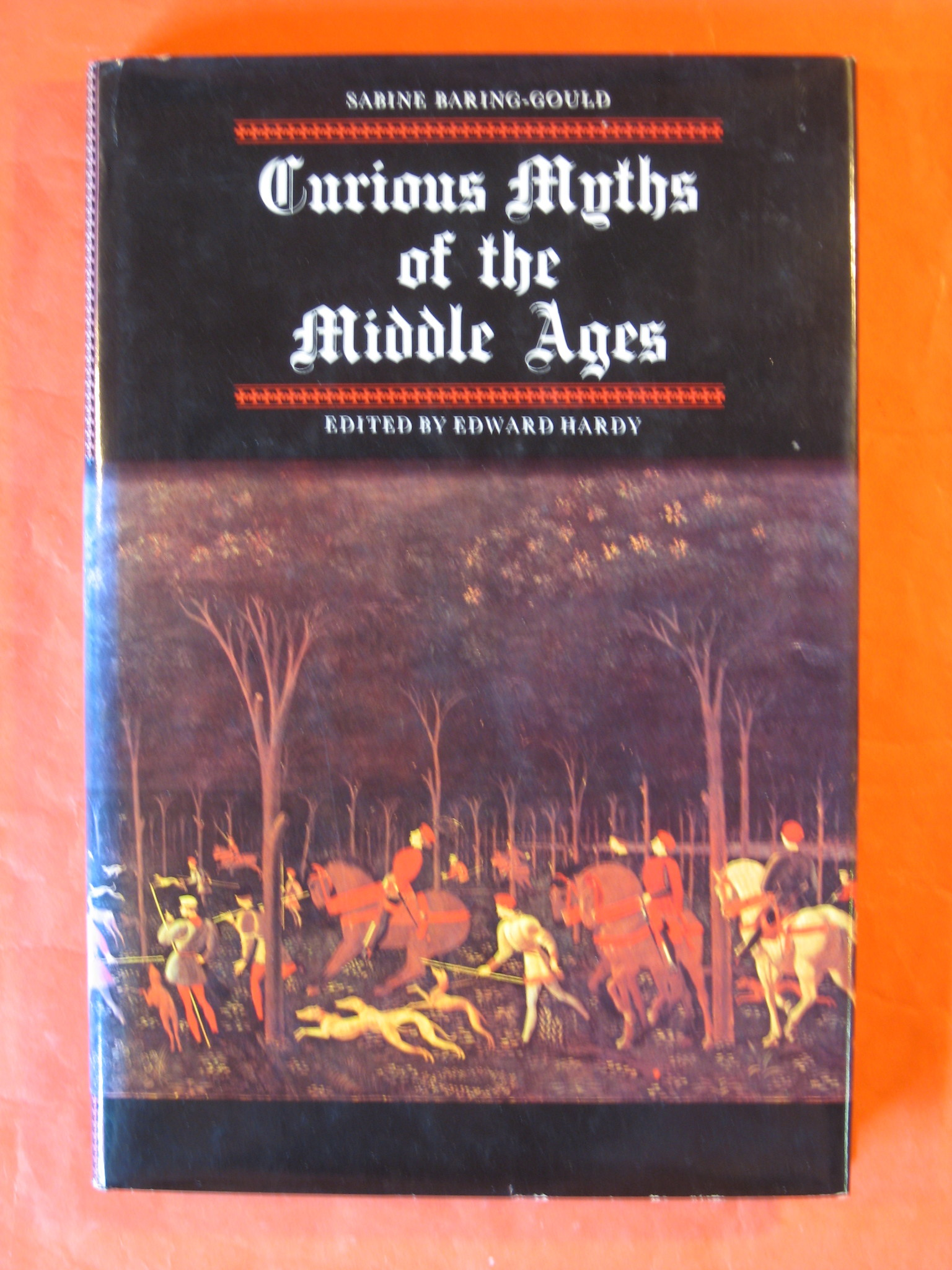 Curious myths of the Middle Ages, Edward Hardy; Sabine Baring-Gould