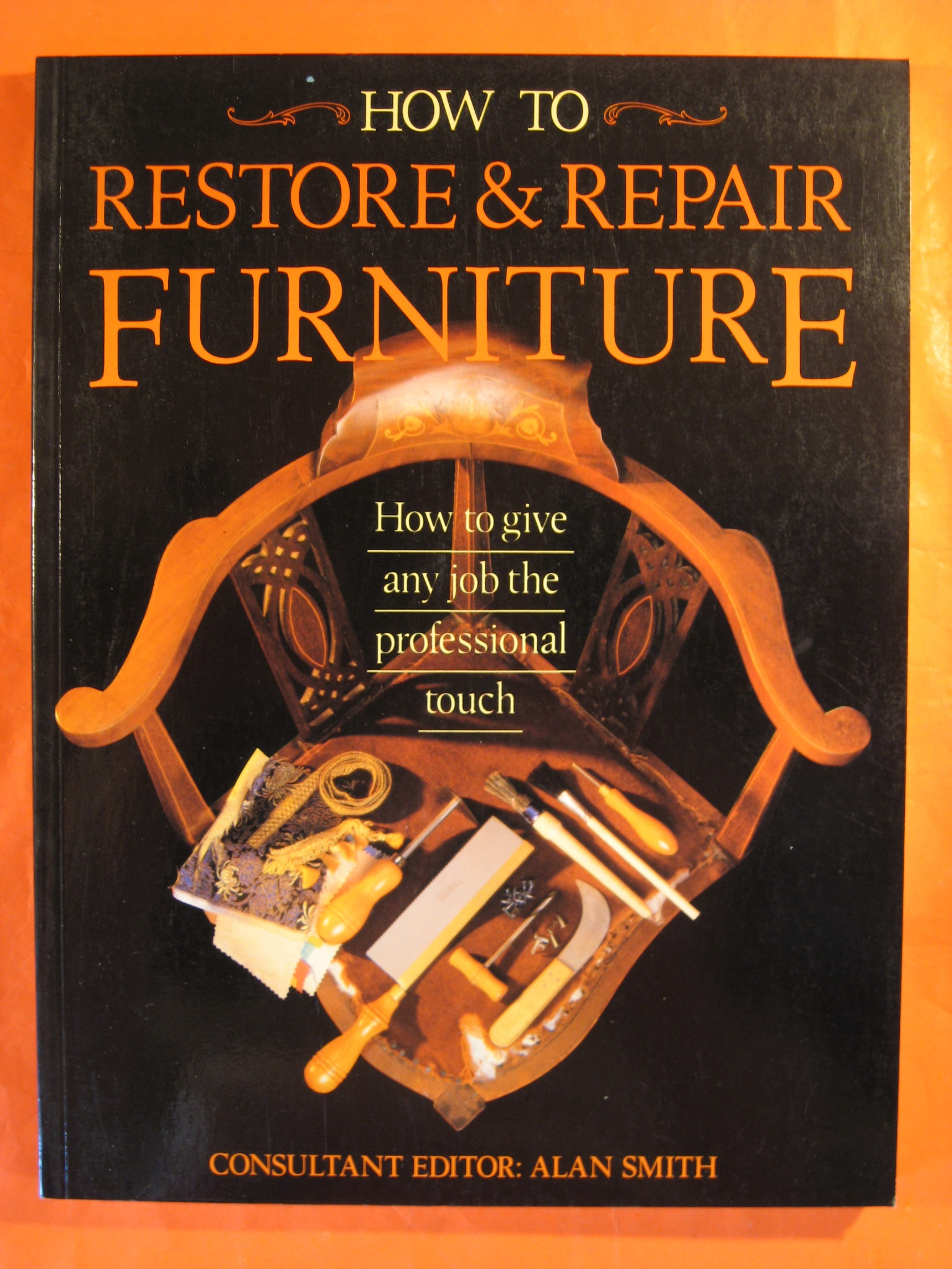 How to Restore and Repair Furniture, Smith, Alan