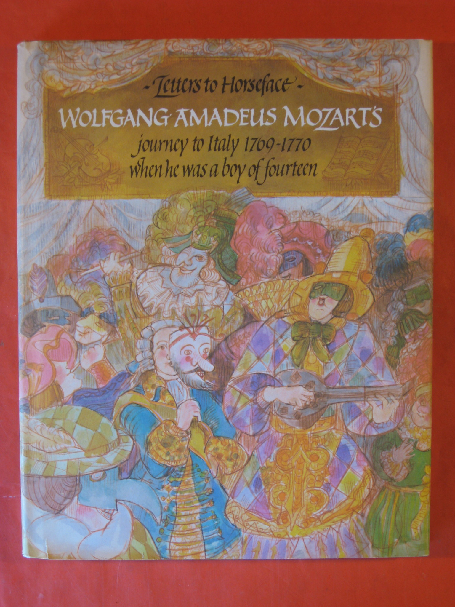 Letters to Horseface: Being the Story of Wolfgang Amadeus Mozart's Journey to Italy 1769-1770 when He Was a Boy of Fourteen, Monjo, F. N.
