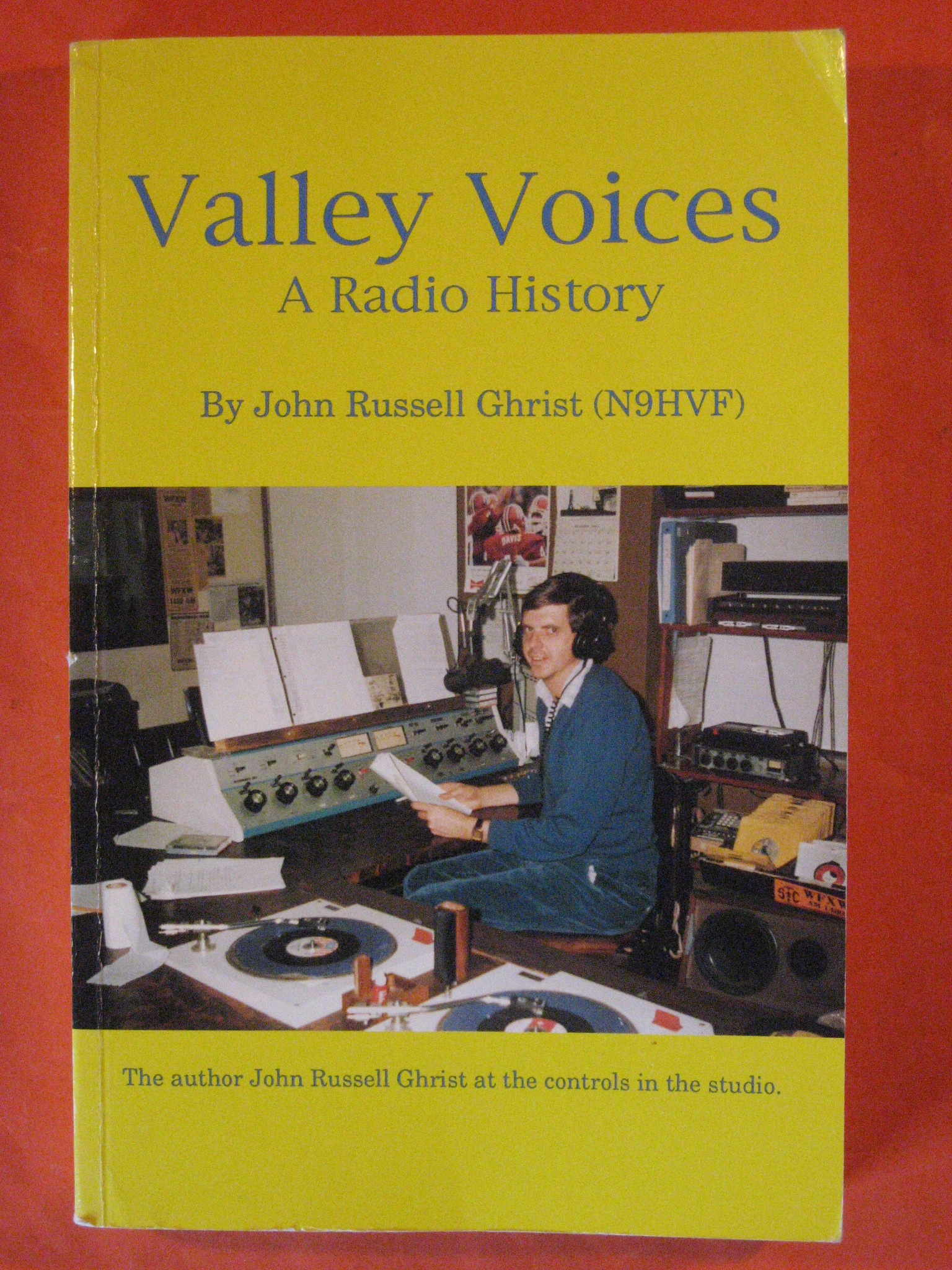 Valley Voices:  A Radio History, Ghrist, John Russell