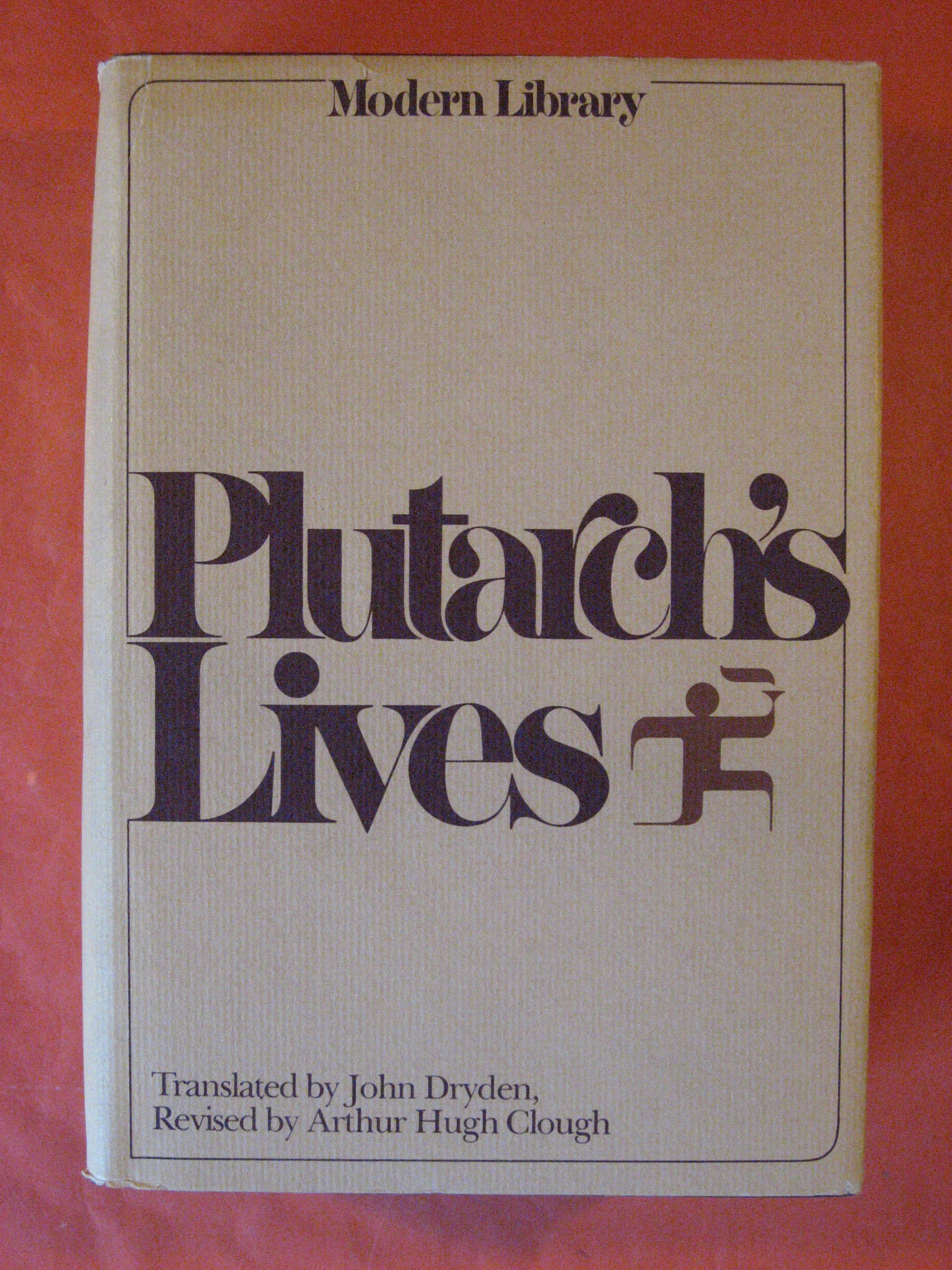 Plutarch: The Lives of the Noble Grecians and Romans, Plutarch; Dryden John (trans.) Clough, Arthur Hugh