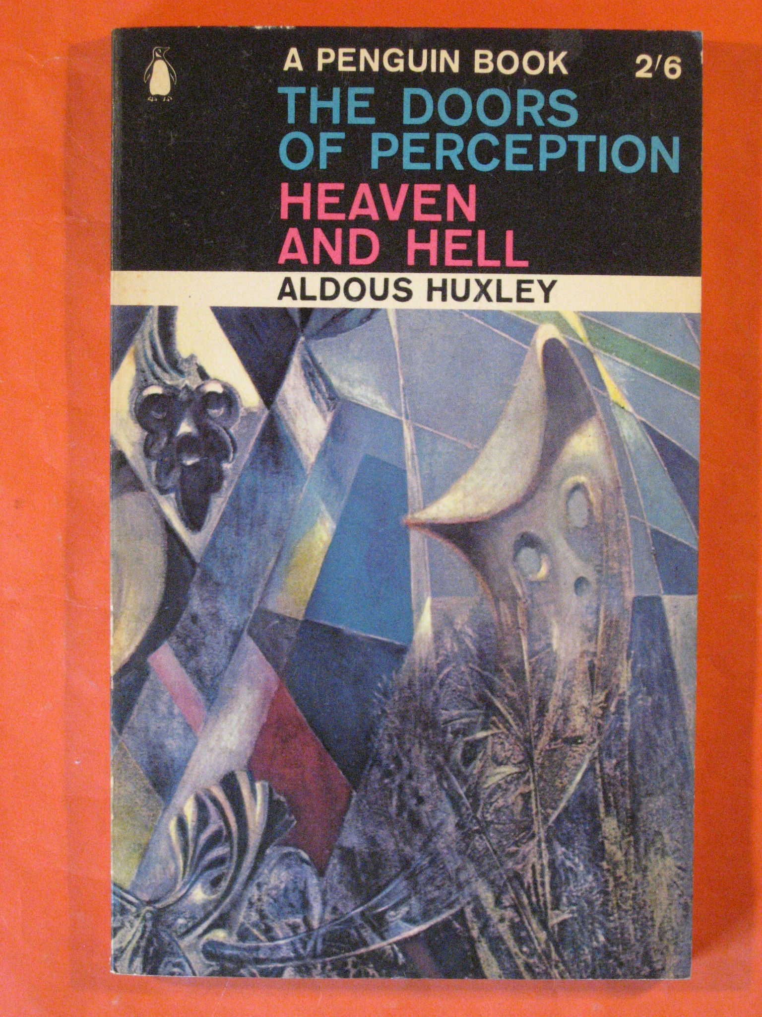 The Doors of Perception / Heaven and Hell, Huxley, Aldous