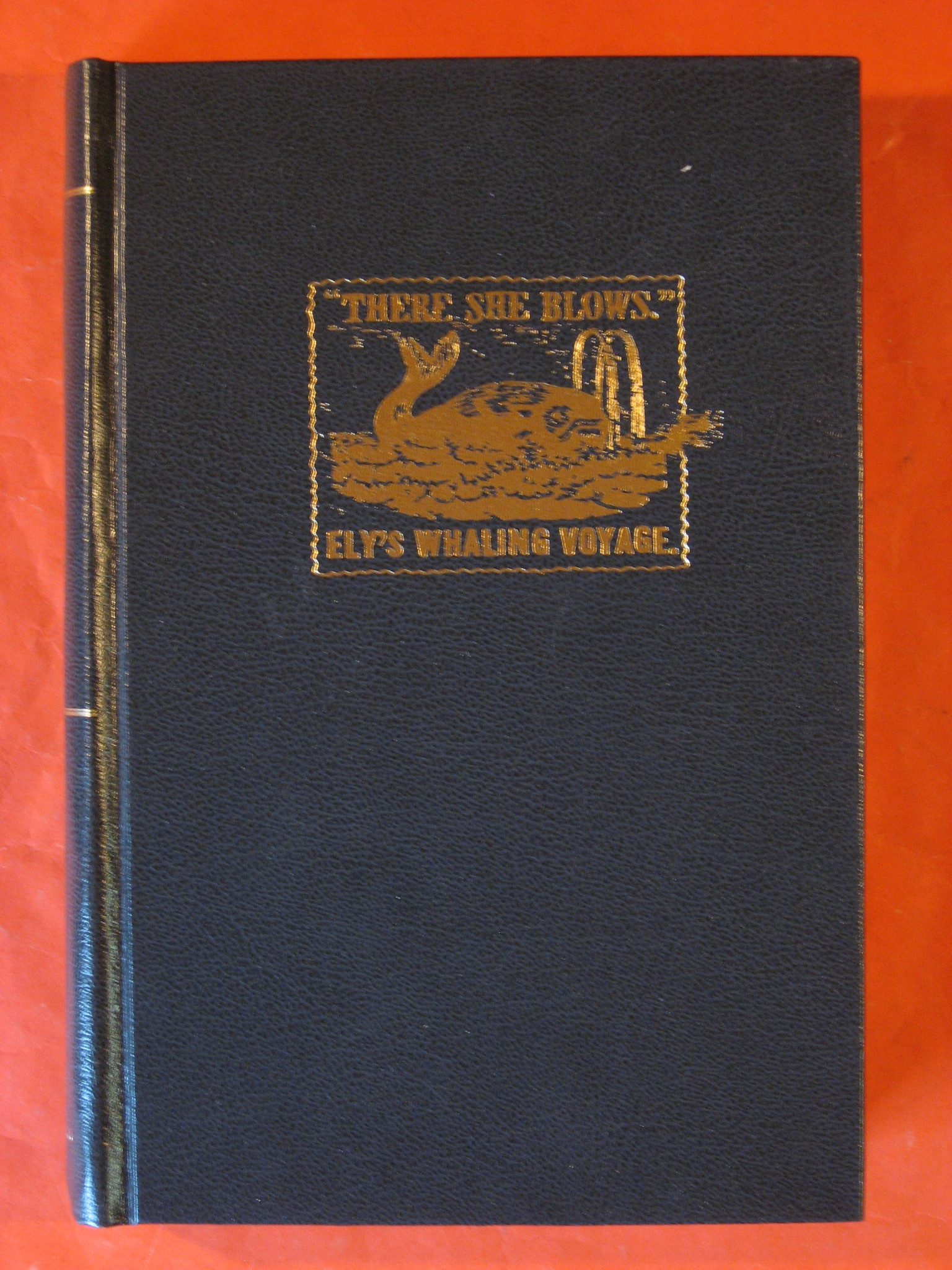 """There She Blows:"" A Narrative of a Whaling Voyage, In the Indian and South Atlantic Oceans, Ely, Ben-Ezra Stiles"