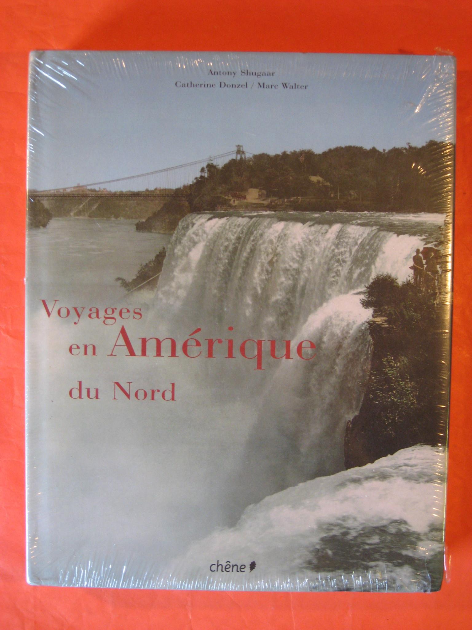Voyages en Amérique du Nord, Shugaar, Antony; Donzel Catherine ; Walter Marc