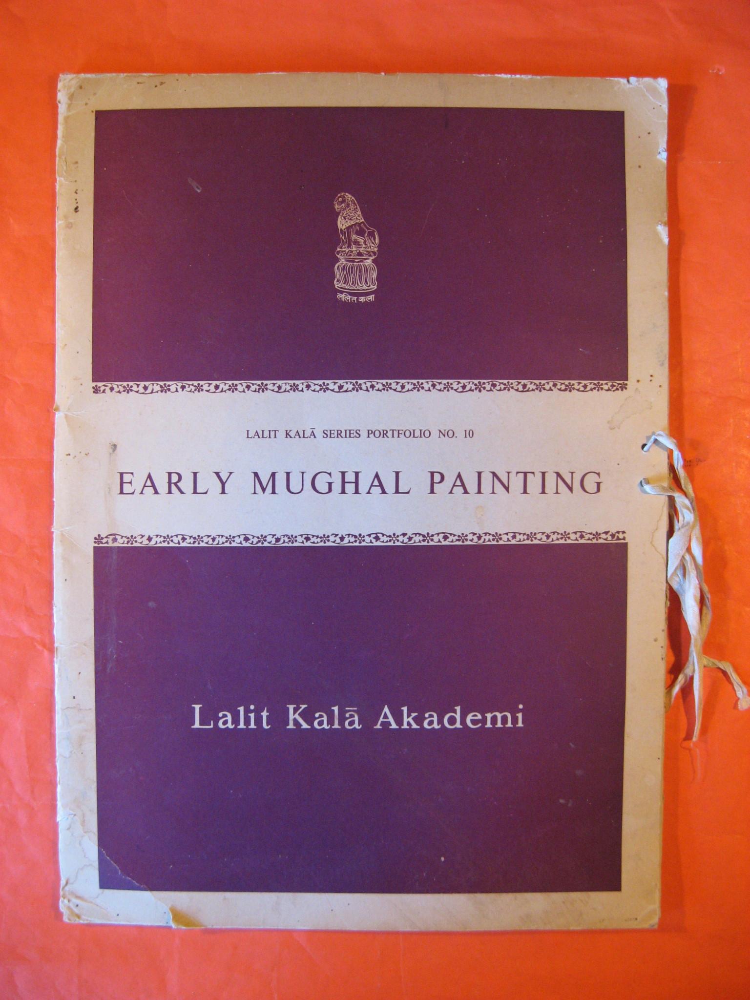 Early Mughal Painting  [lalit Kala Series Portfolio # 10], Krishna, Anand ;  Khandalavala, Karl; Gorakshkar, Sadashiv ; (eds.)