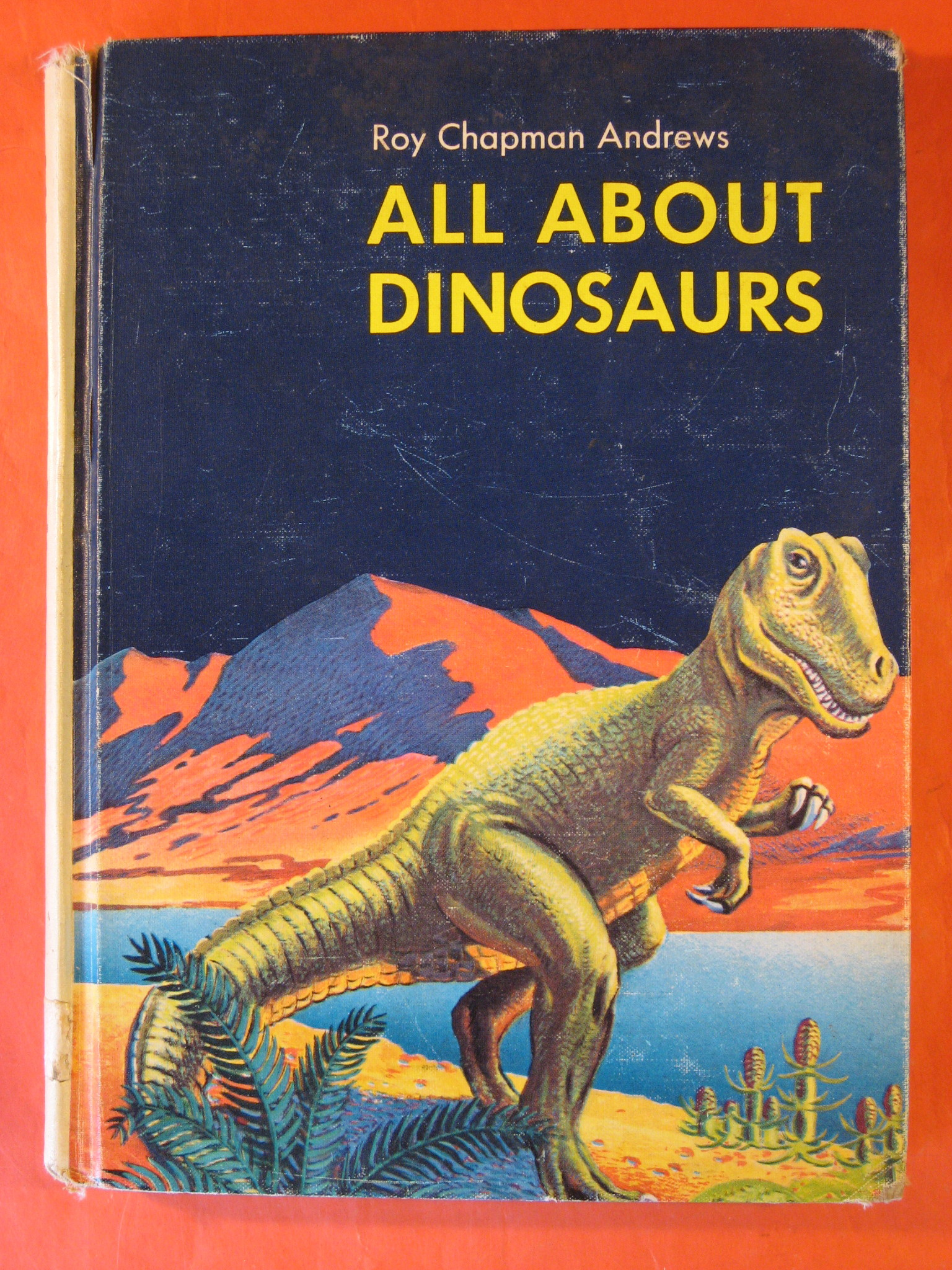 All About Dinosaurs, Andrews, Roy Chapman