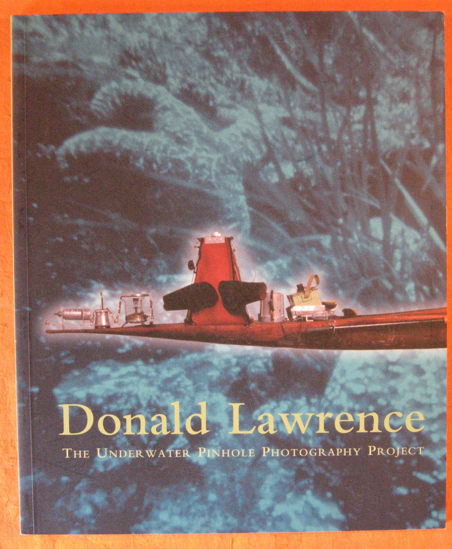 Donald Lawrence : The Underwater Pinhole Photography Project, McCormick, Katy; Lawrence, Donald