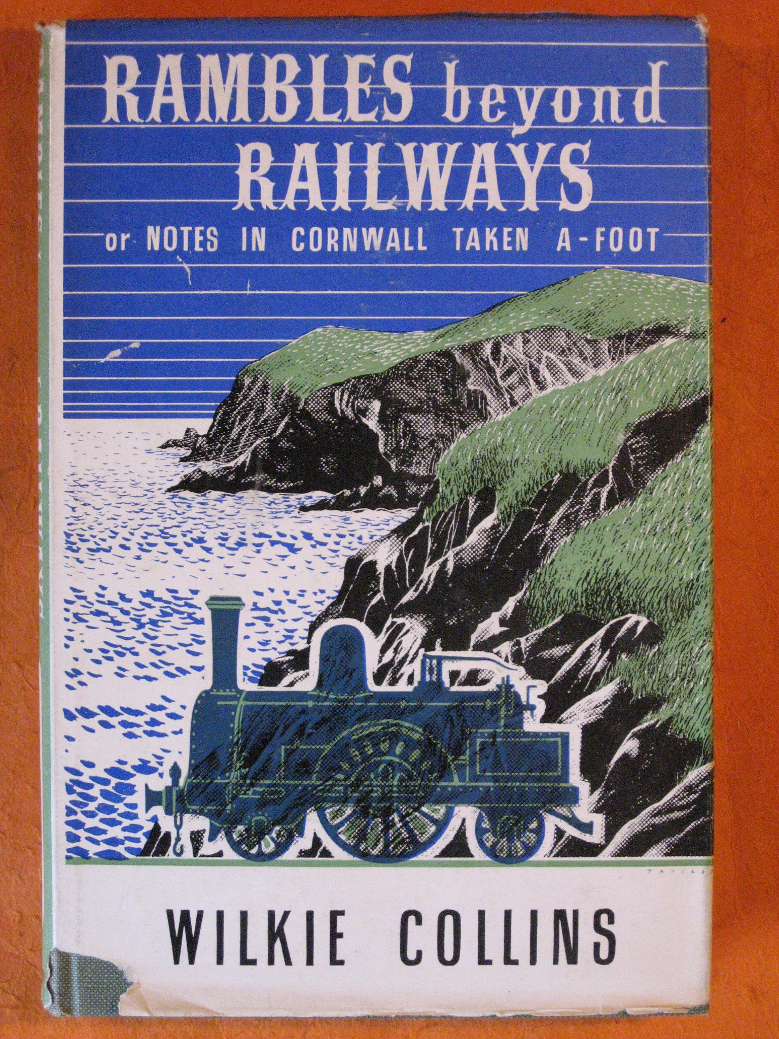 Rambles Beyond Railways:  Or Notes in Cornwall Taken A-Foot, Collins, Wilkie