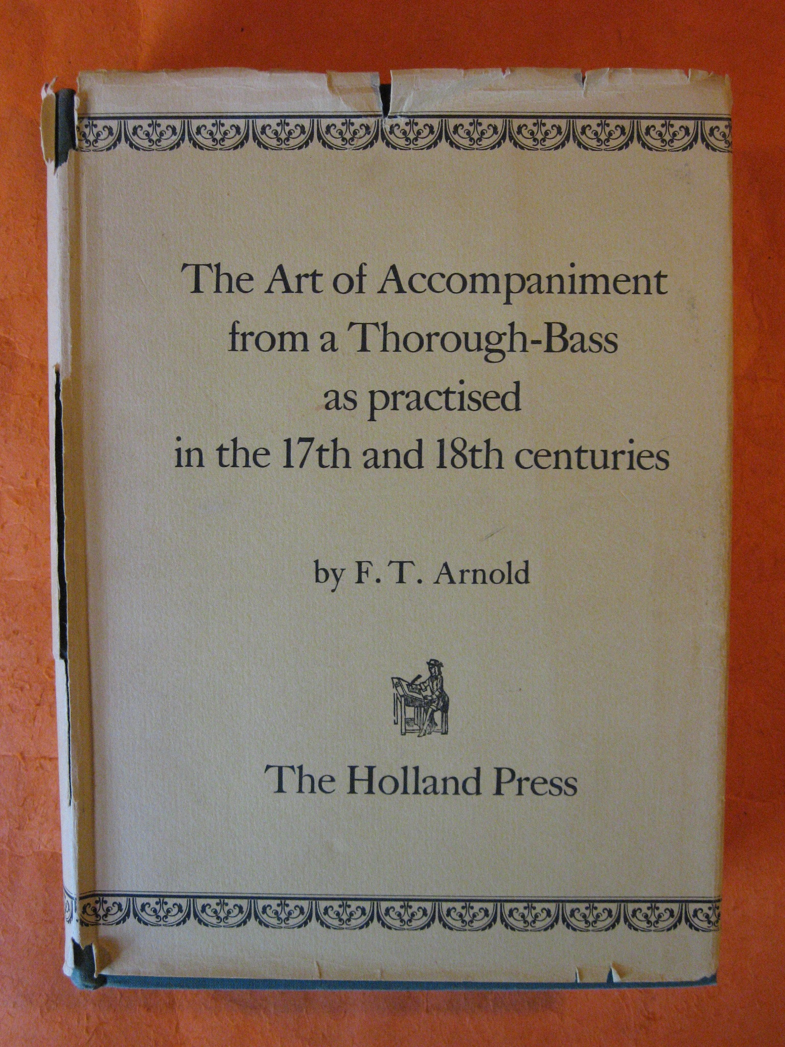 The Art of Accompaniment from a Thorough-Bass as practised in the 17th and 18th Centuries, Arnold, F.T.