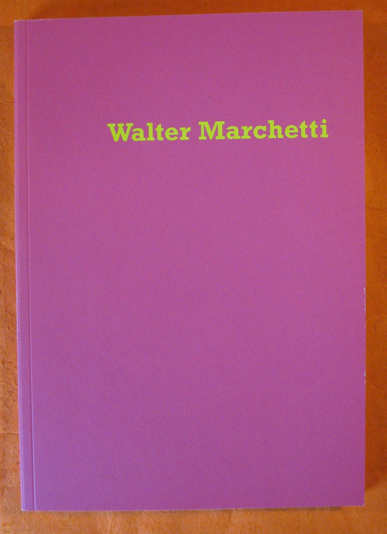 Walter Marchetti: The Hunt and other Writings, Marchetti, Walter