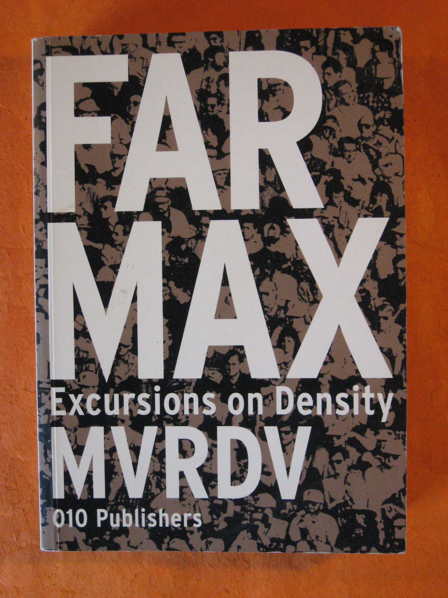 Farmax (MVRDV), Maas, Winy; Van Rijs, Jacob; Koek, Richard (Editors)