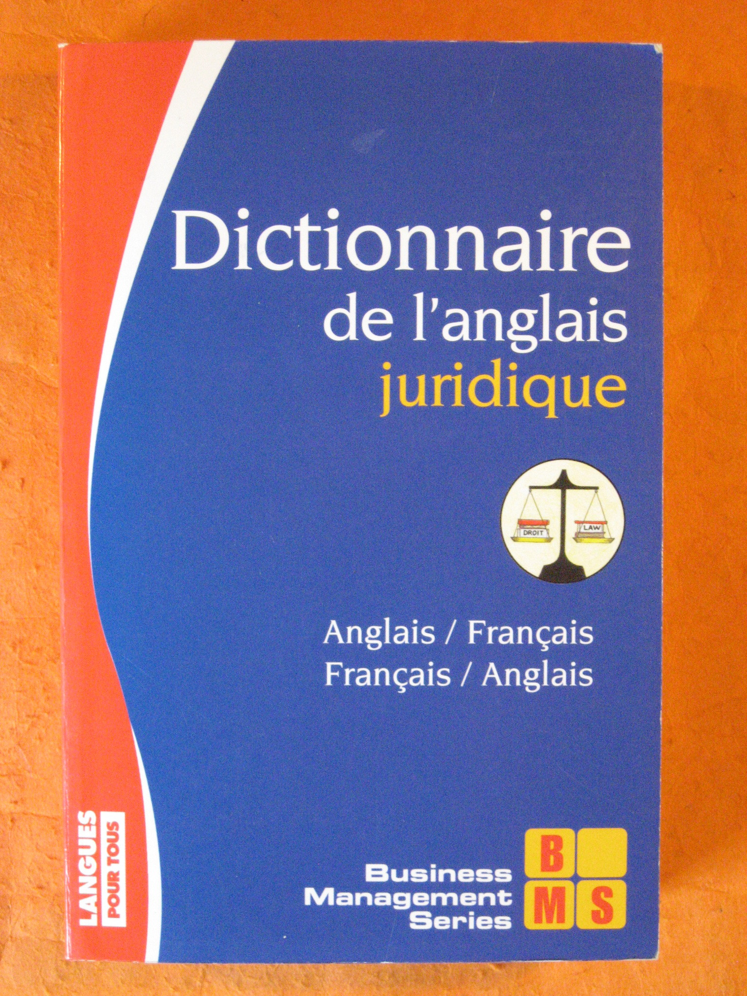 Langues Pour Tous: Dictionnaire De L'Anglais Juridique (French Edition), Dhuicq, Bernard ; Frison, Daniele