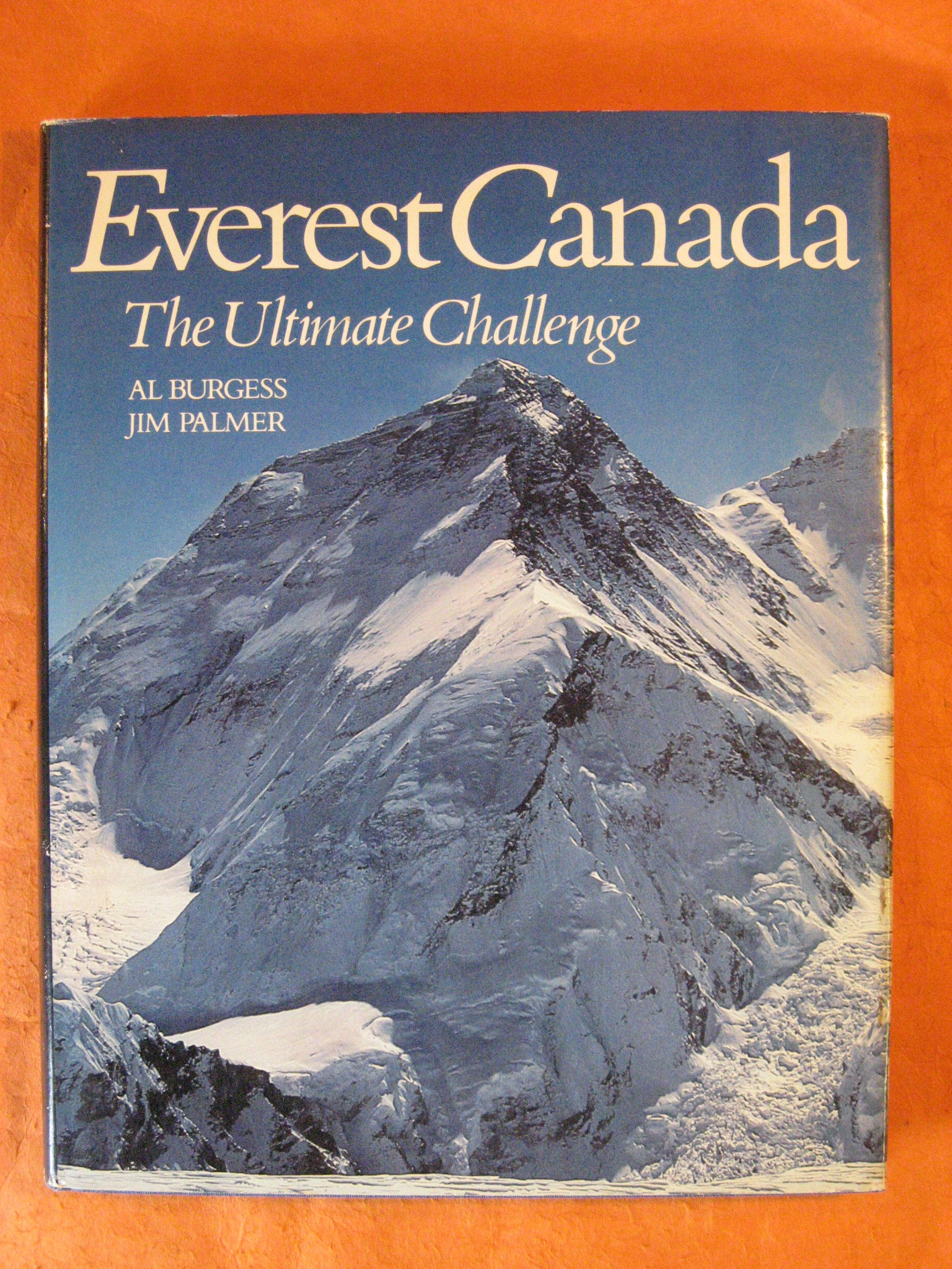 Everest Canada: The Ultimate Challenge, Burgess, Al & Palmer, Jim