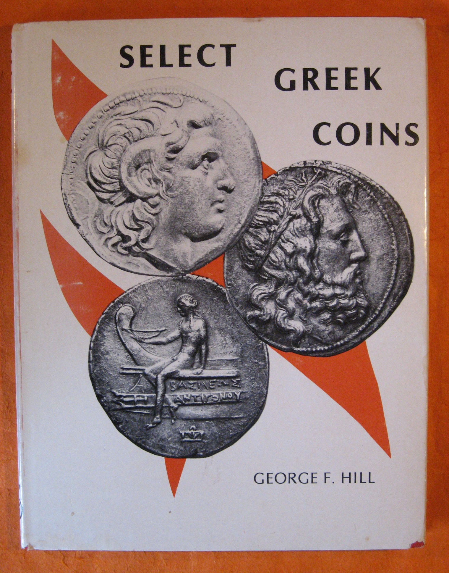 Select Greek Coins: a Series of Enlargements illustrated and Described, George F. Hill (keeper of Coins and medals, British museum)