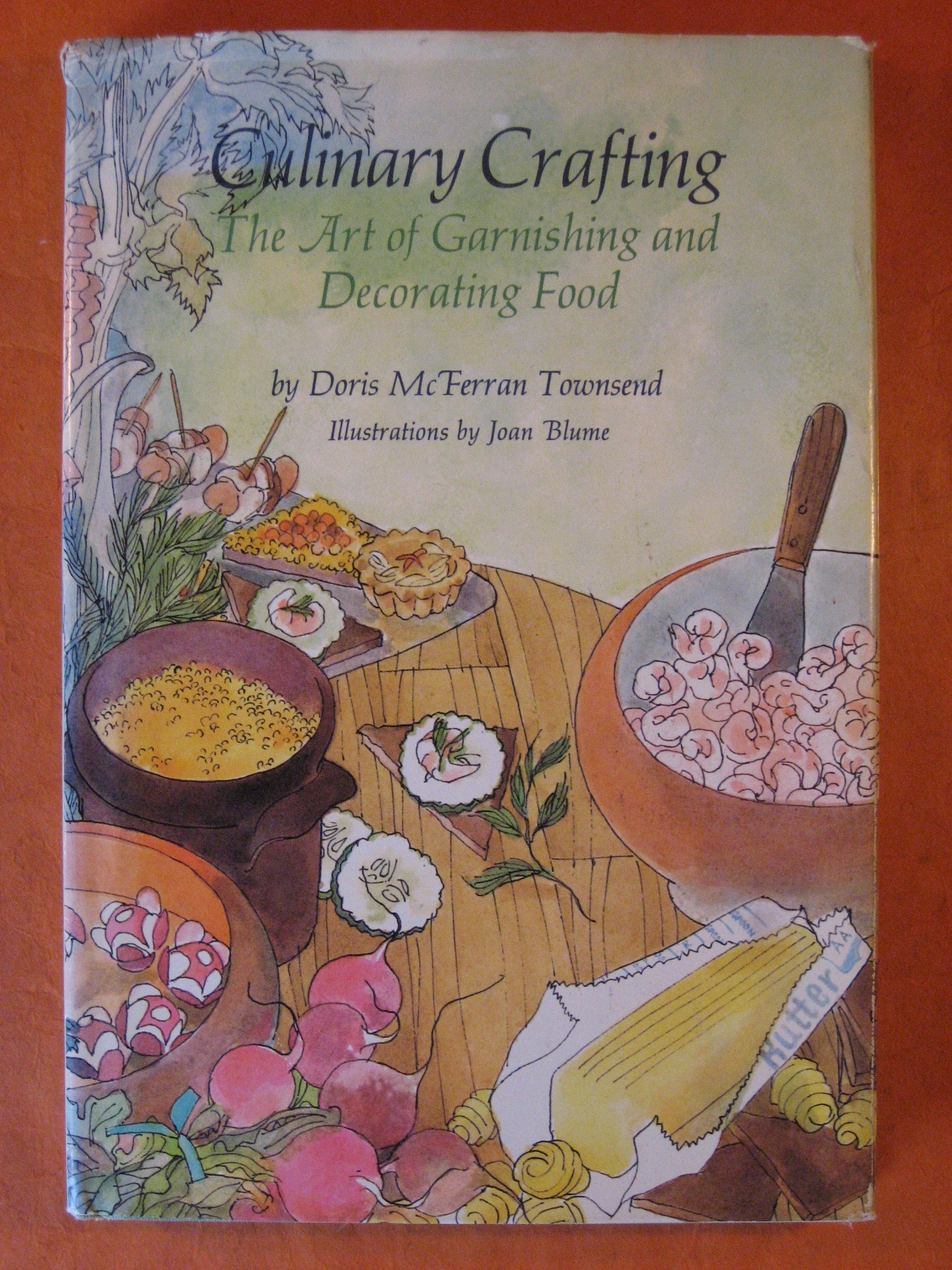 Culinary Crafting: The Art of Garnishing and Decorating Food, Townsend, Doris McFerran