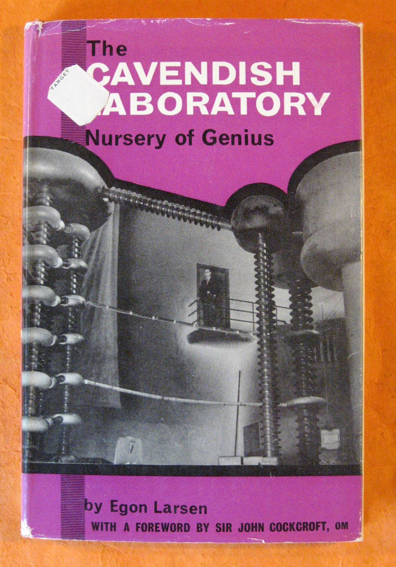 The Cavendish Laboratory:  Nursery of Genius, Larsen, Egon