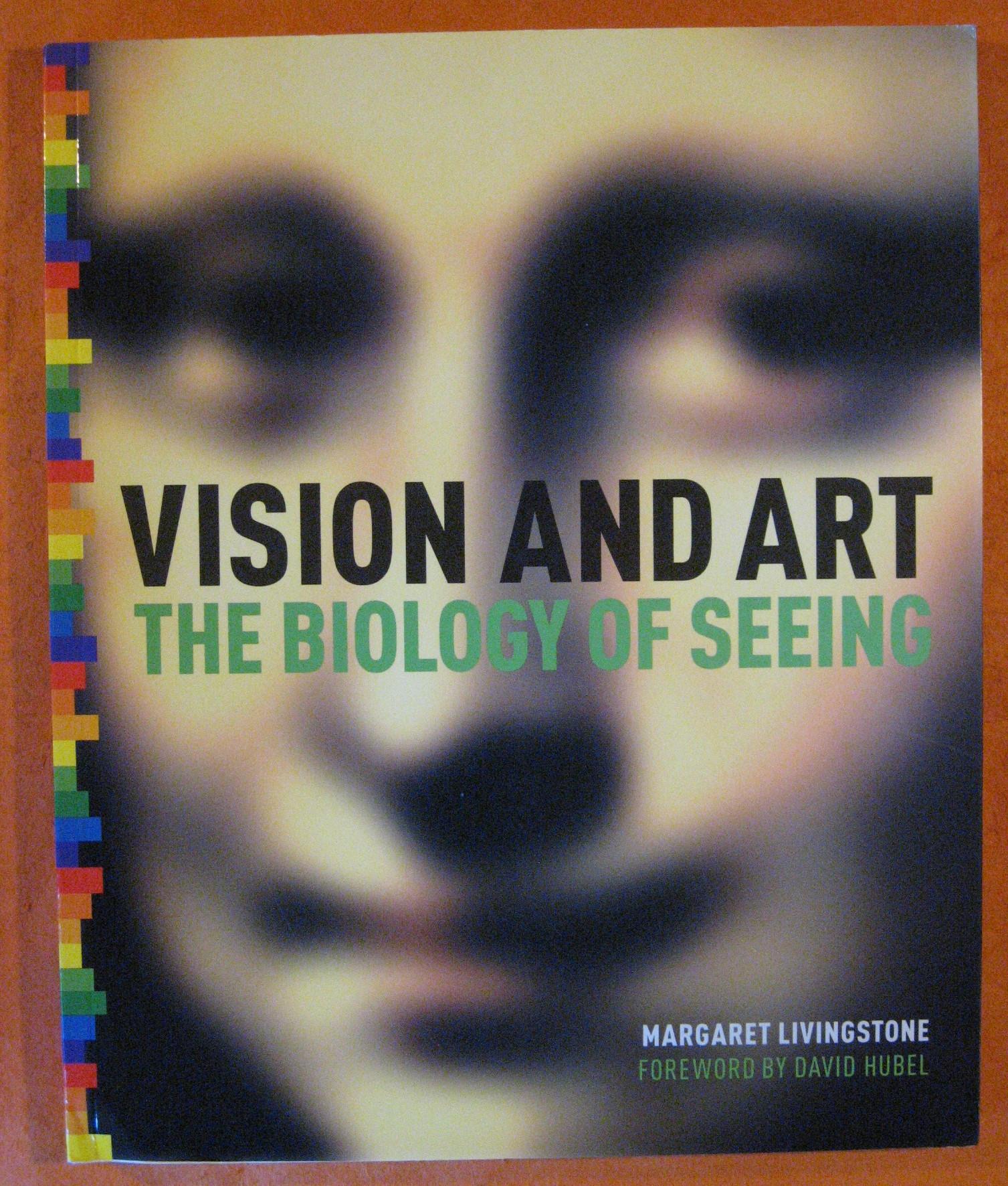 Vision and Art: The Biology of Seeing, Livingstone, Margaret; Hubel, David
