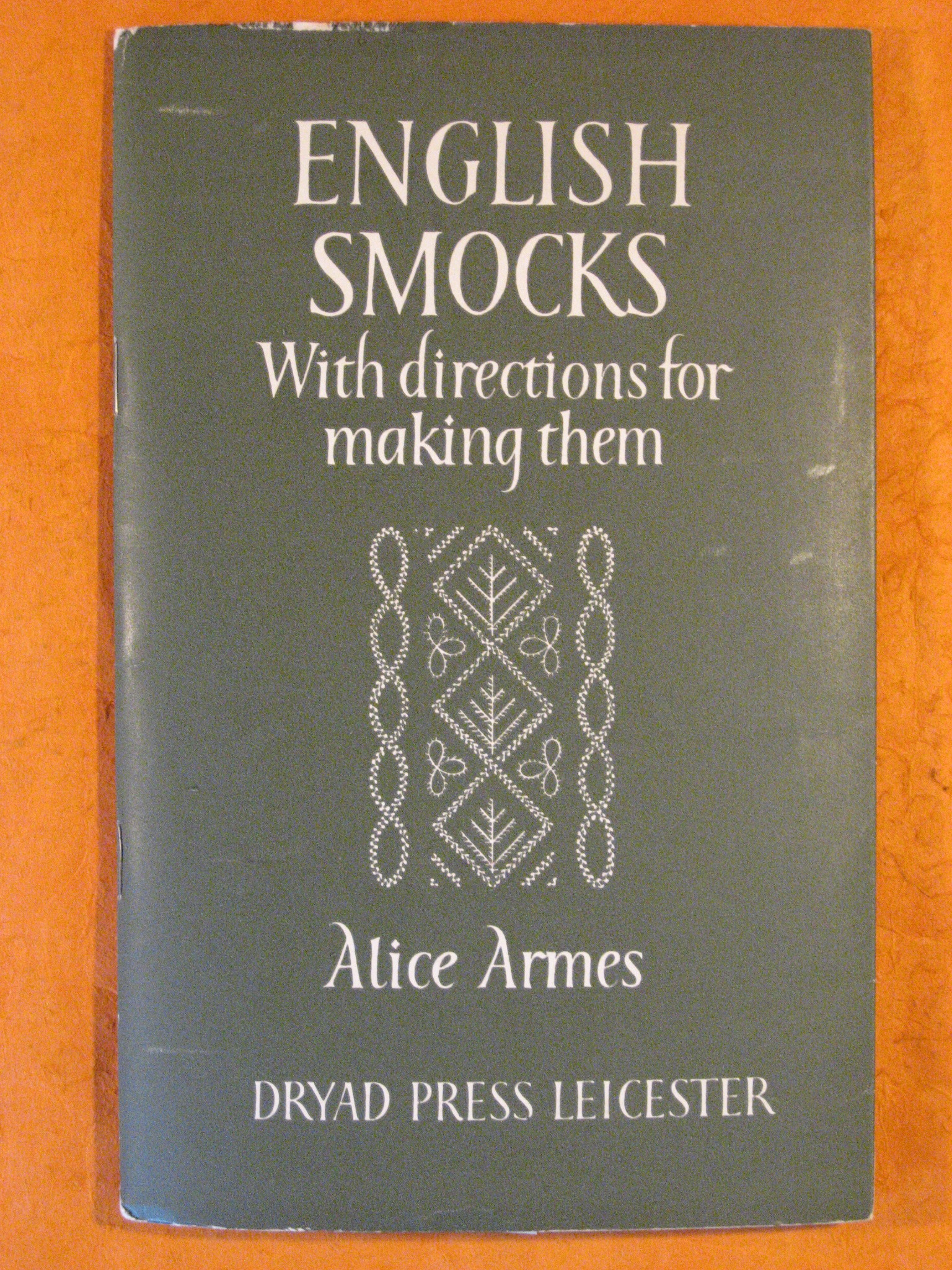 English Smocks with Directions for Making Them, Armes, Alice