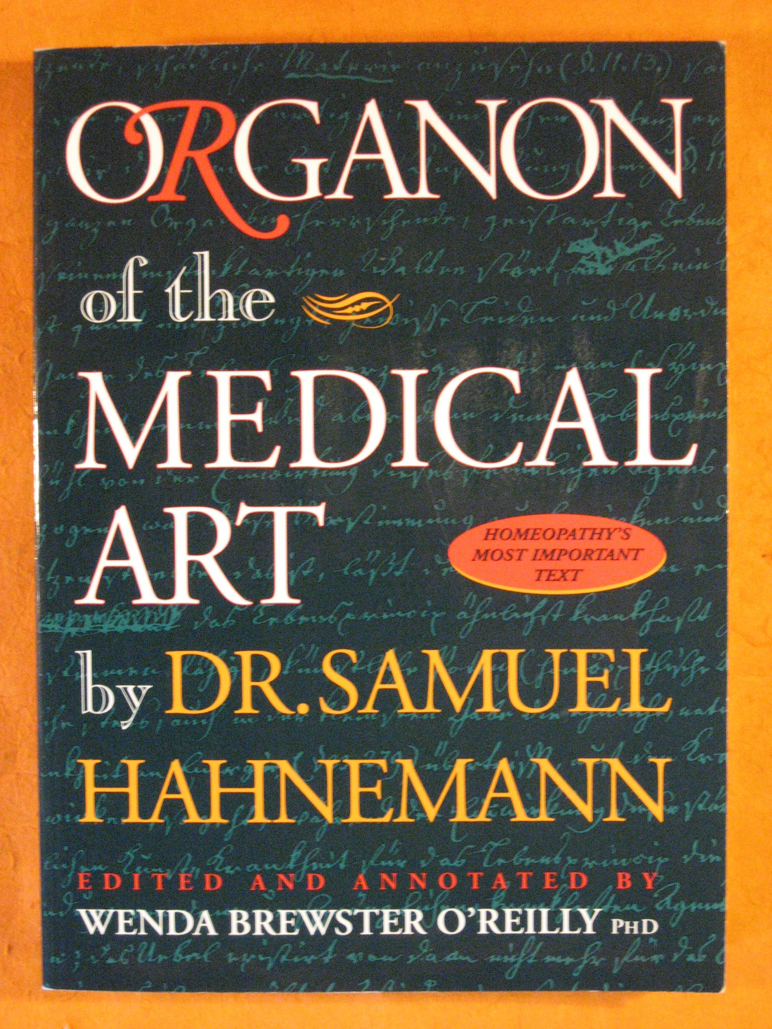 Organon of the Medical Art, Hahnemann, Samuel; O'Reilly, Wenda Brewster (ed.)