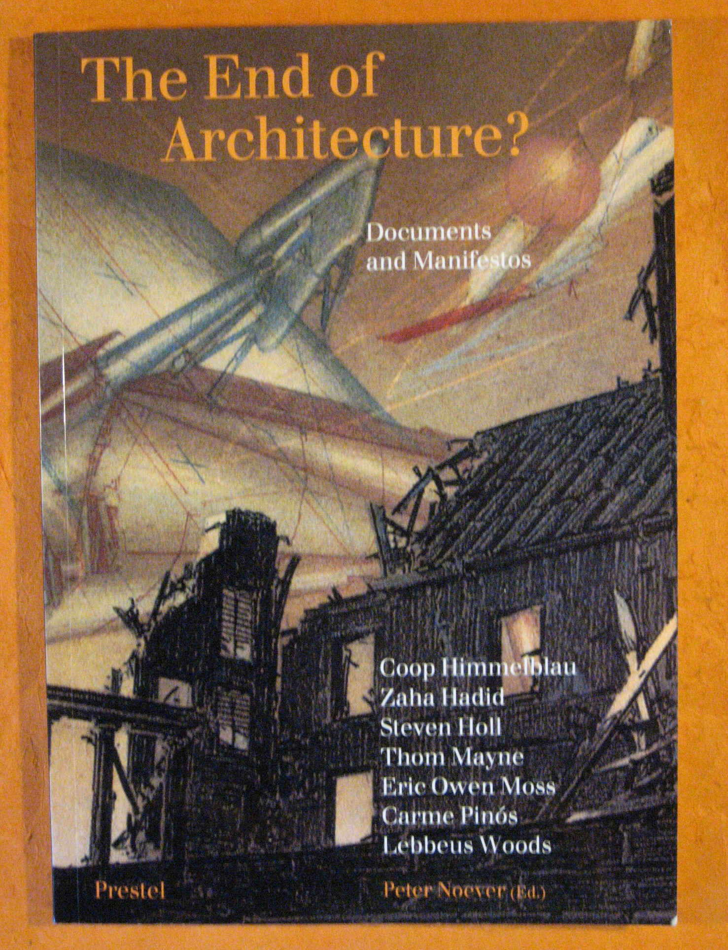 The End of Architecture?: Documents and Manifestos, Vienna Architecture Conference, Noever, Peter (Ed.)