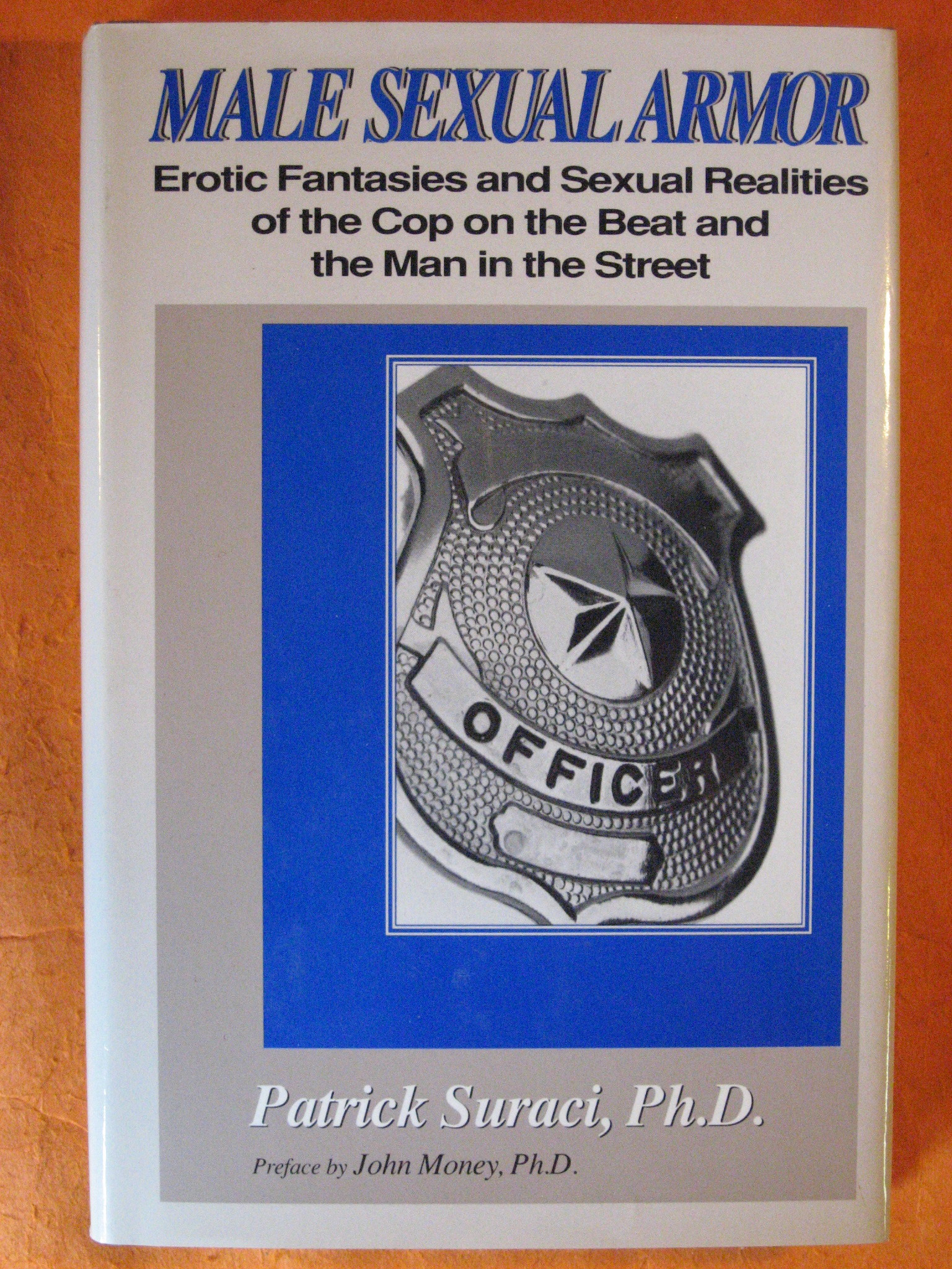 Male Sexual Armor: Erotic Fantasies and Sexual Realities of the Cop on the Beat and the Man in the Street, Suraci, Patrick