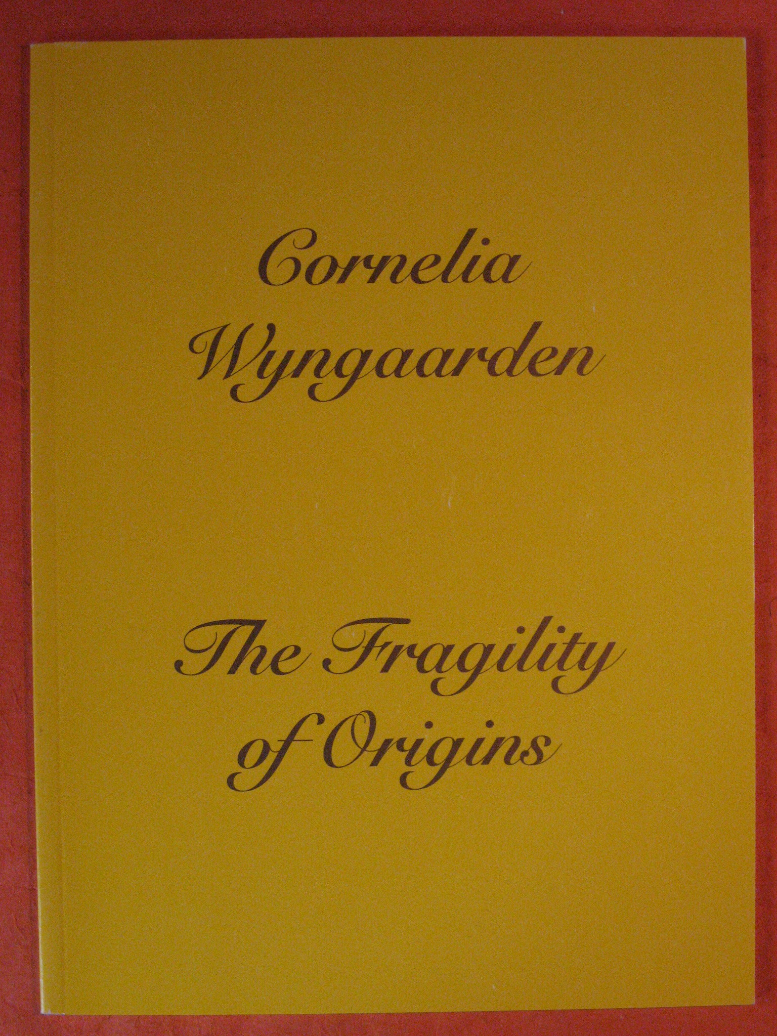 Fragility of Origins: Cornelia Wyngaarden Nov 8 - Dec 16, 1994, The, Canyon, Brice; Lord, Susan' Watson, Scott