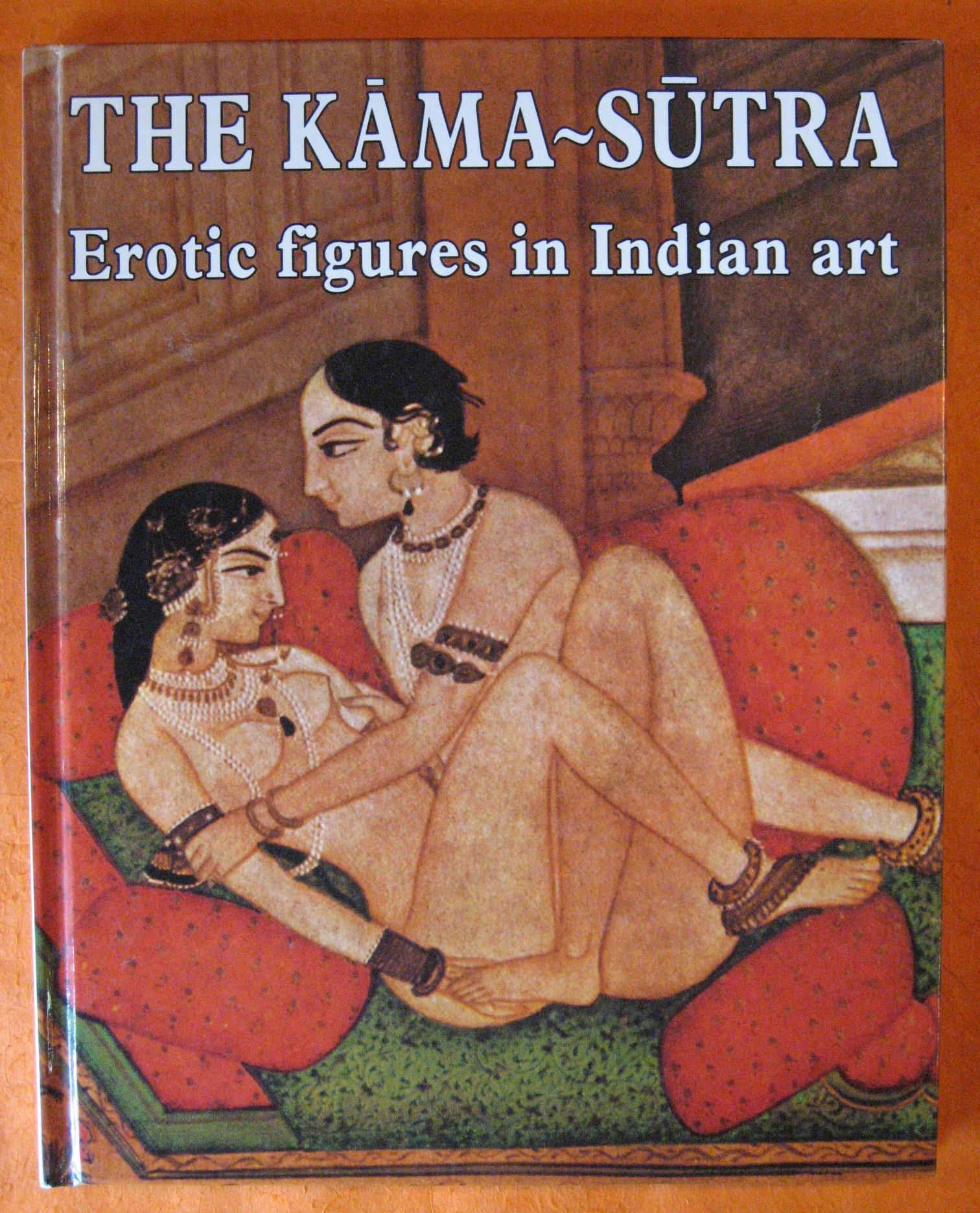 Kama Sutra:  Erotic Figures In Indian Art, Smedt, Marc De, Vatsyayana