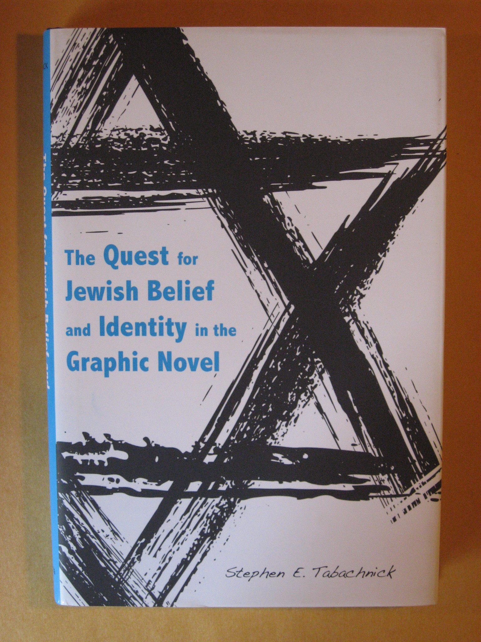 The Quest for Jewish Belief and Identity in the Graphic Novel (Jews and Judaism: History and Culture Series), Tabachnick, Stephen E.