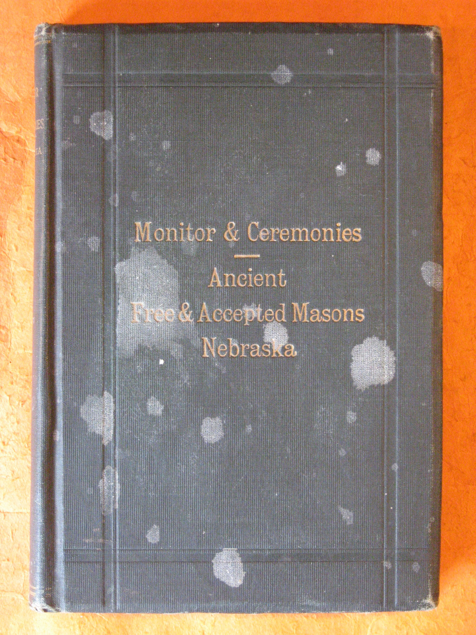 Monitor and Ceremonies, Ancient, Free, and Accepted Masons Nebraska, Thummel, George H.; French, Robert E.; White, Francis E.