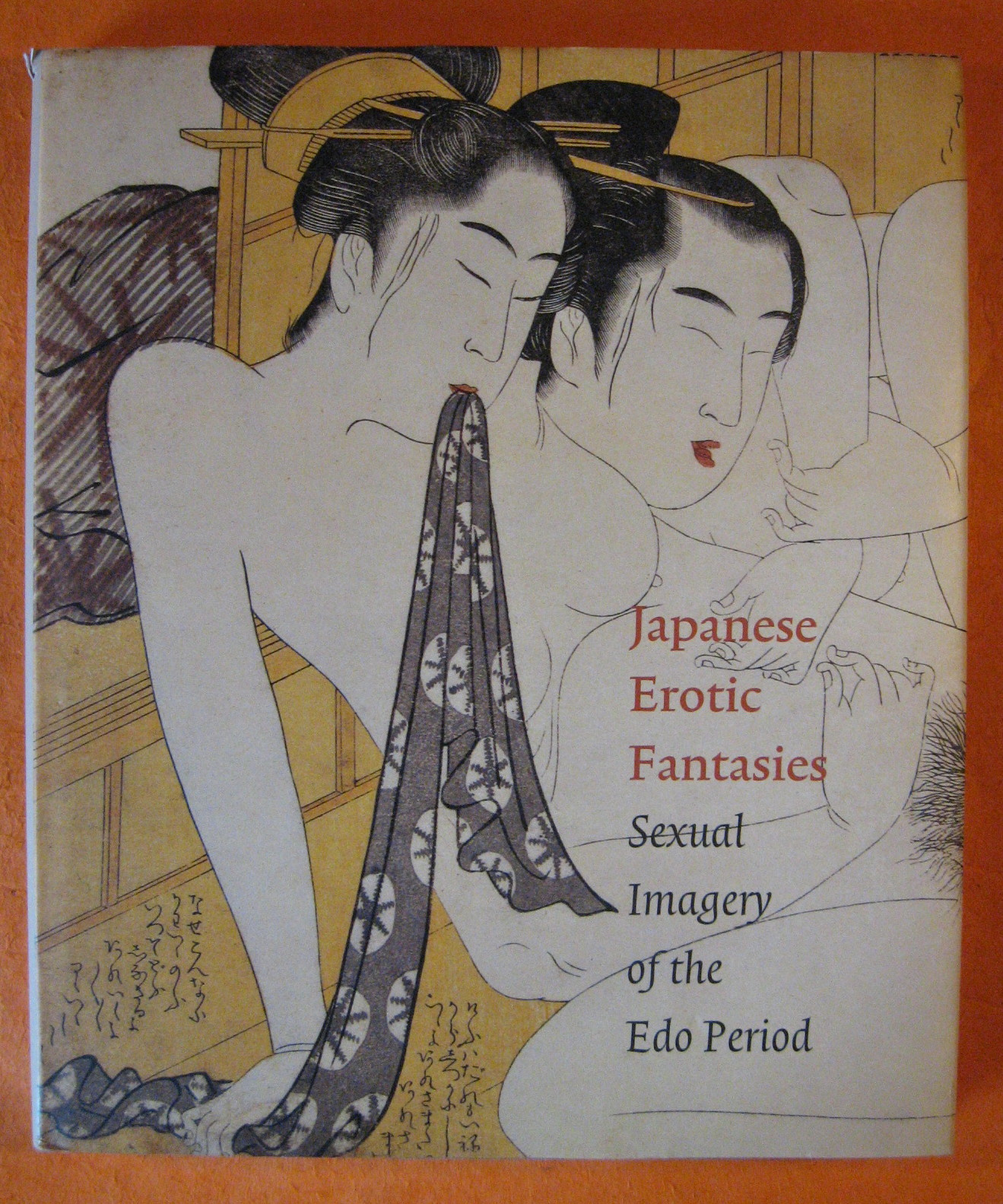 Japanese Erotic Fantasies: Sexual Imagery of the Edo Period, Uhlenbeck, Chris; Winkel, Margarita